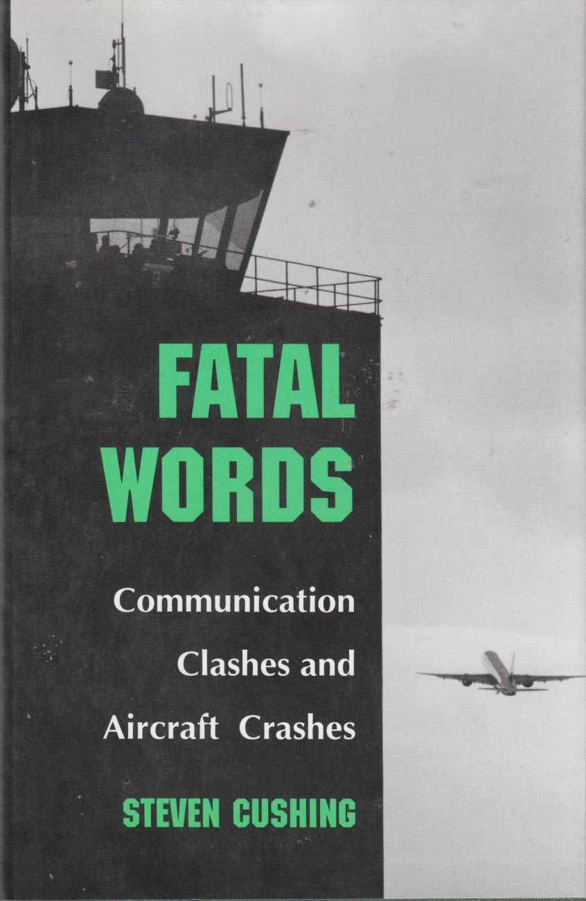 Image for Fatal Words: Communication Clashes and Aircraft Crashes