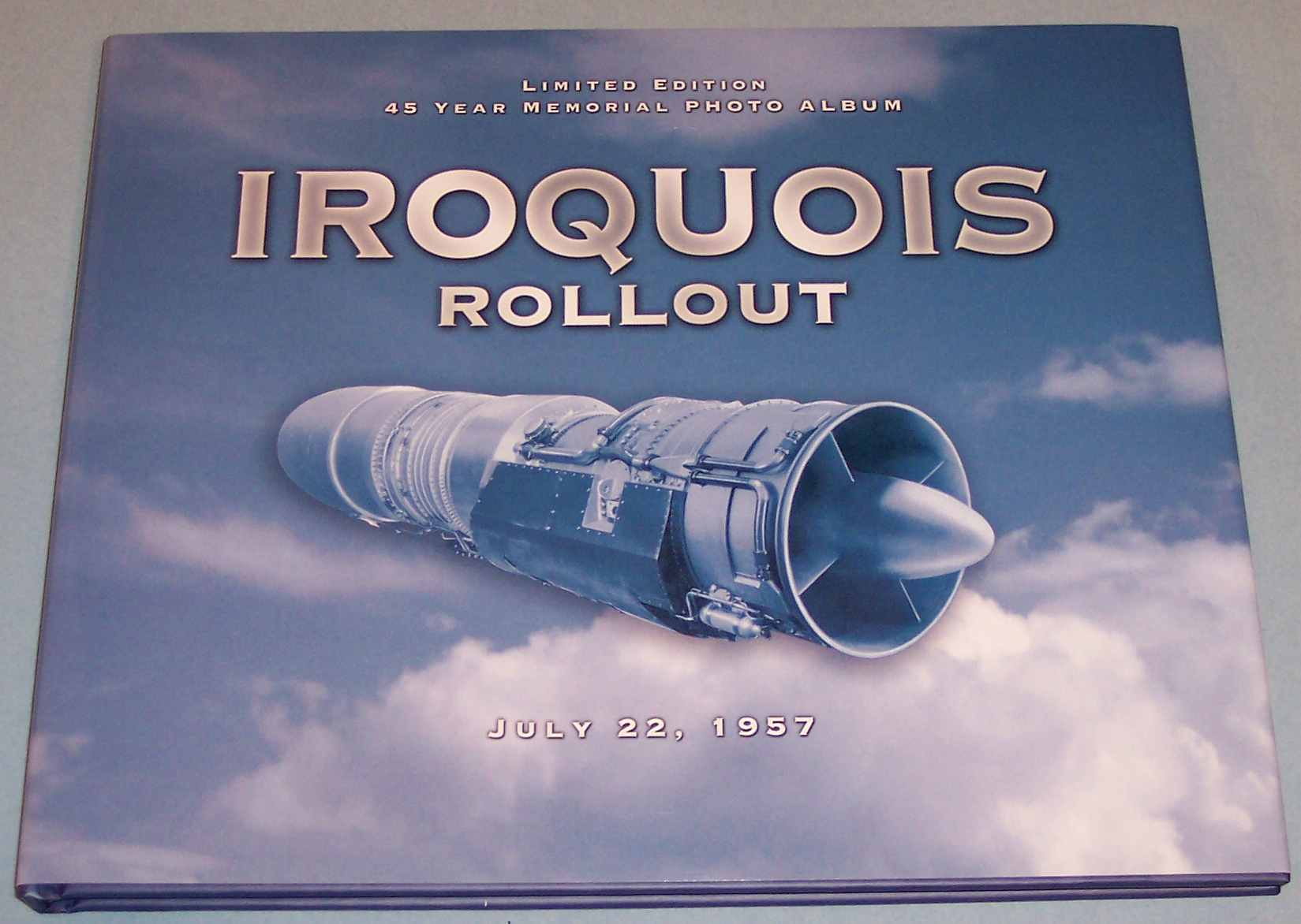 Image for Iroquois Rollout, July 22, 1957 : 45 Year Memorial Photo Album