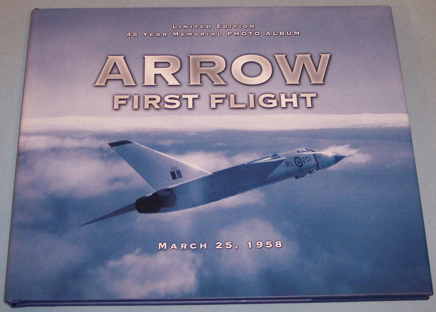 Image for Arrow First Flight, March 25, 1958 : 45 Year Memorial Photo Album