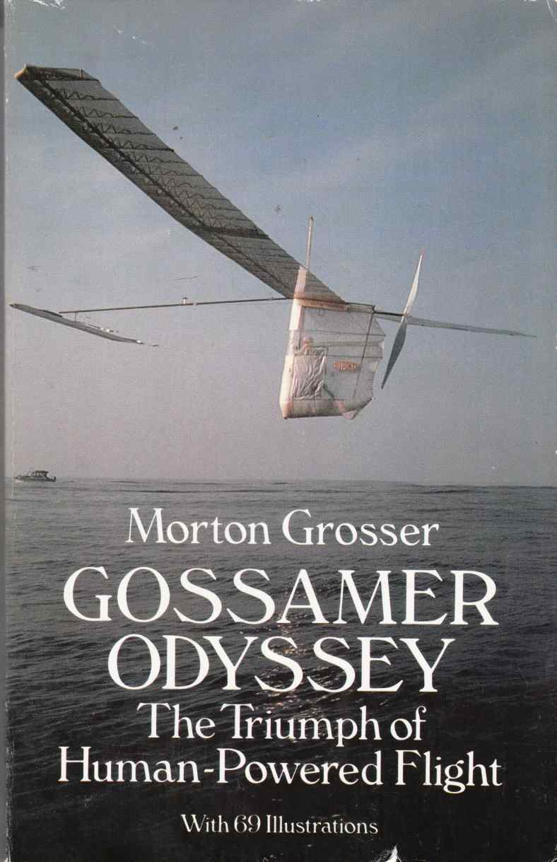 Image for Gossamer Odyssey The Triumph of Human-Powered Flight