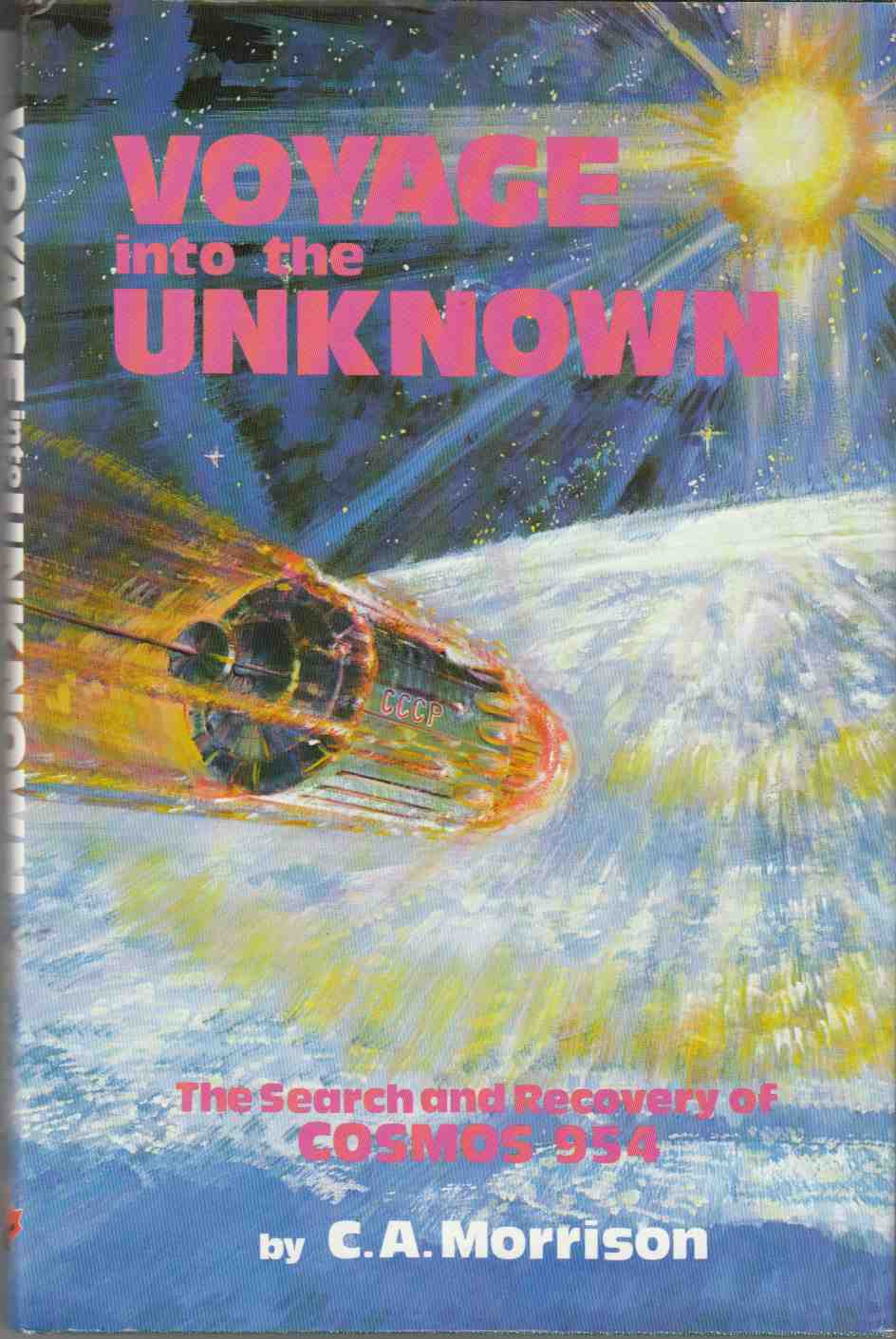 Image for Voyage Into the Unknown The Search and Revocery of Cosmos 954