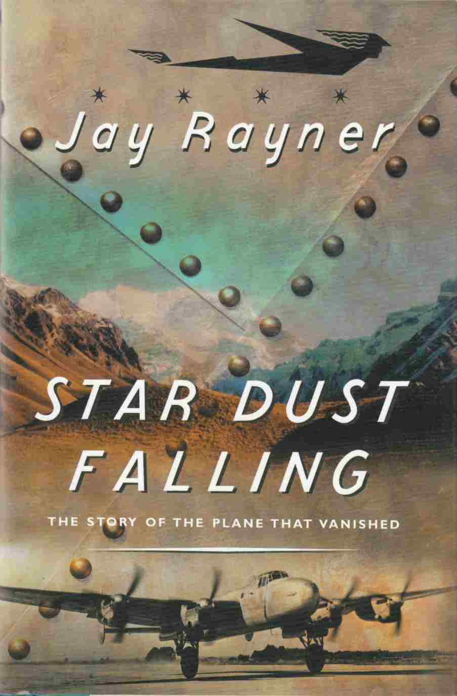 Image for Star Dust Falling:  The Story of the Plane That Vanished