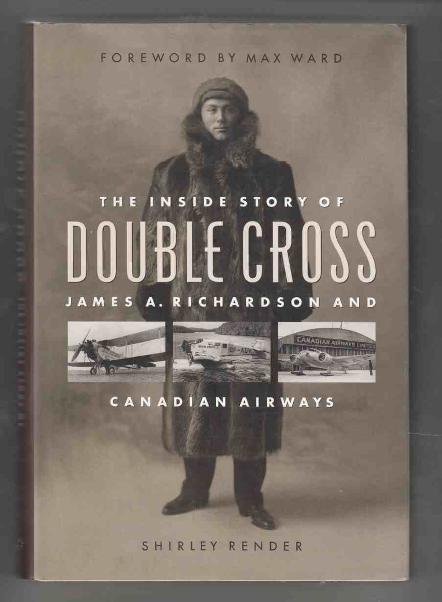 Image for Double Cross The Inside Story of James Richardson and Canadian Airways
