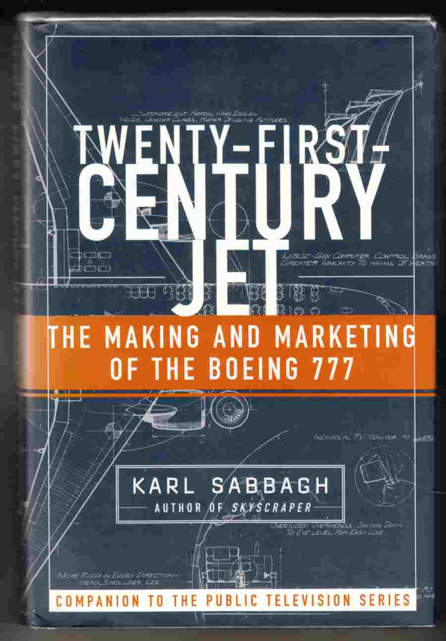 Image for Twenty-First-Century Jet The Making and Marketing of the Boeing 777