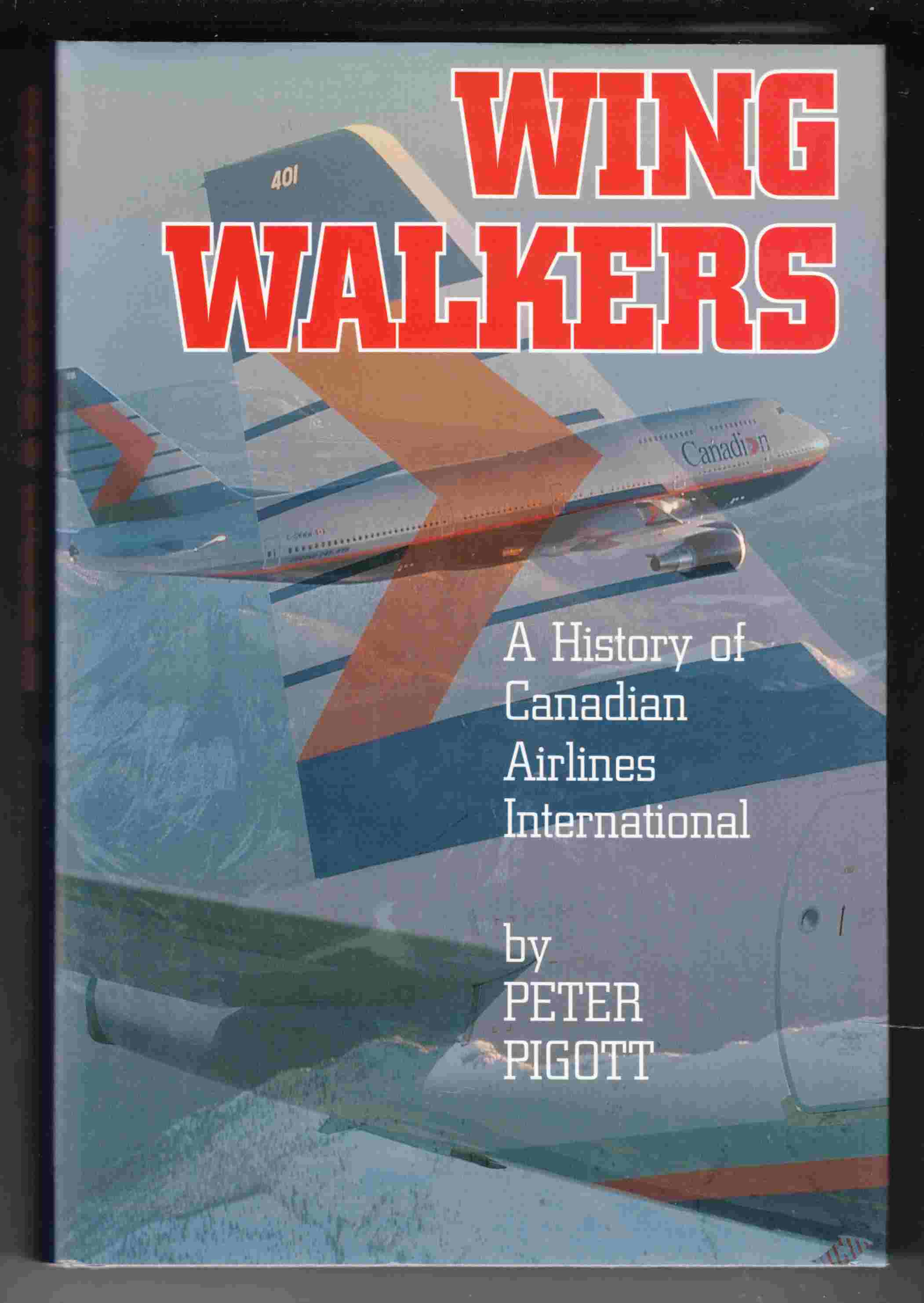 Image for Wingwalkers A History of Canadian Airlines International