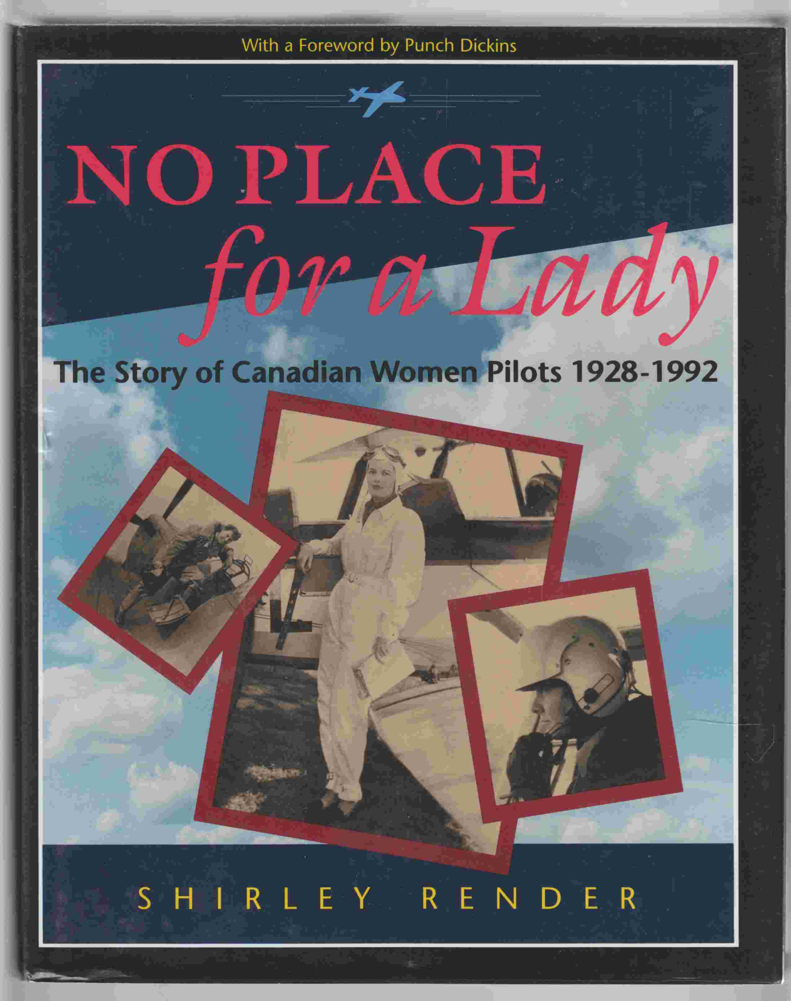Image for No Place for a Lady The Story of Canadian Women Pilots 1928 - 1992