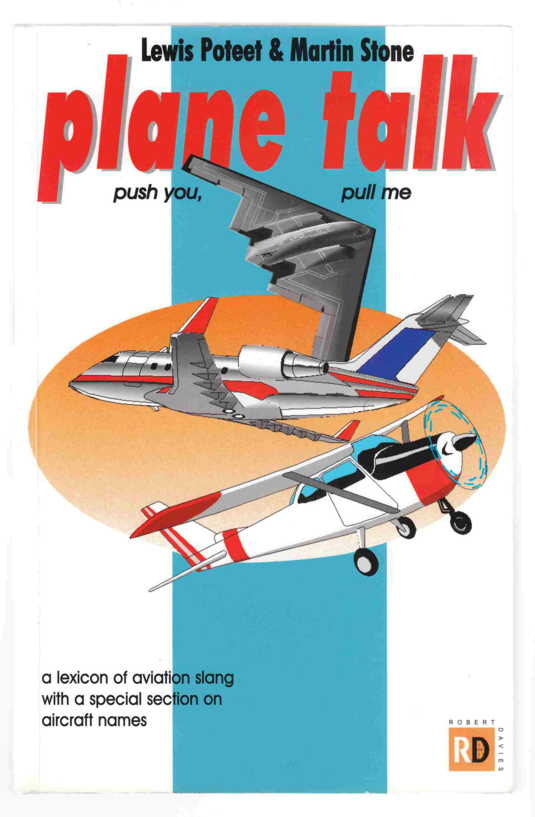 Image for Plane Talk (Push You, Pull Me)  A Lexicon of Aviation Slang with a Special Section on Aircraft Names