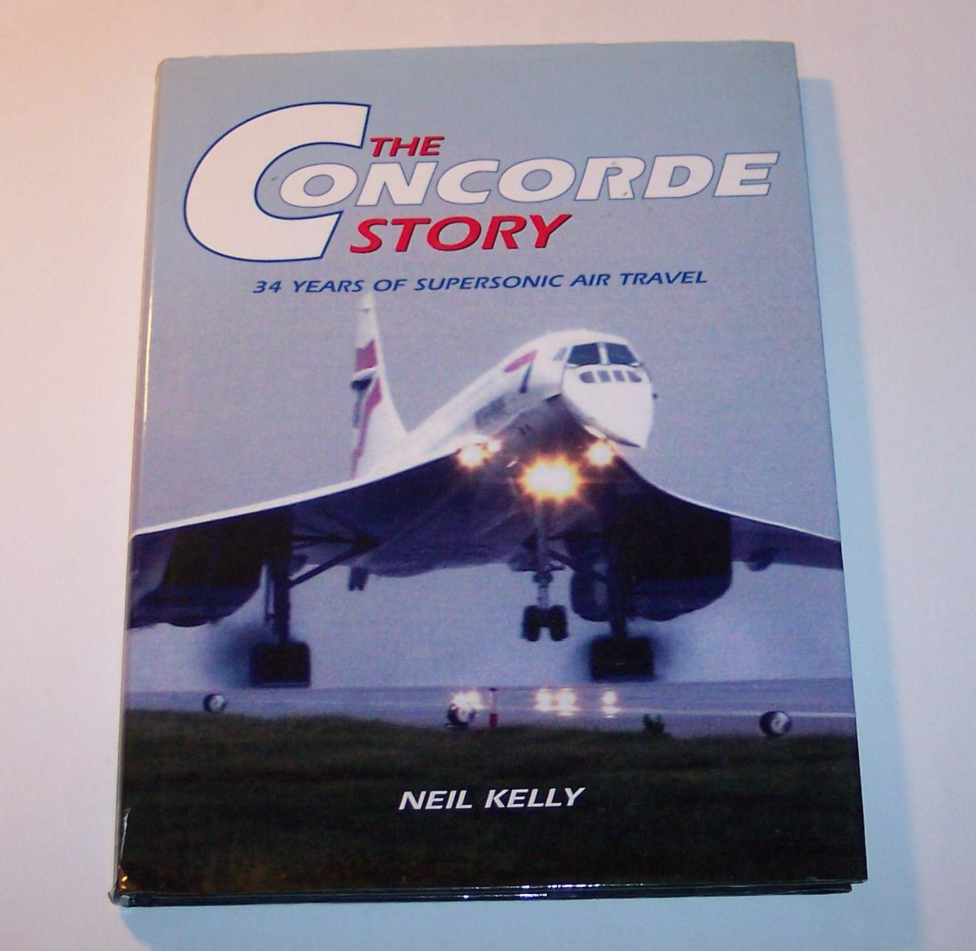 Image for The Concorde Story 34 Years of Supersonic Air Travel