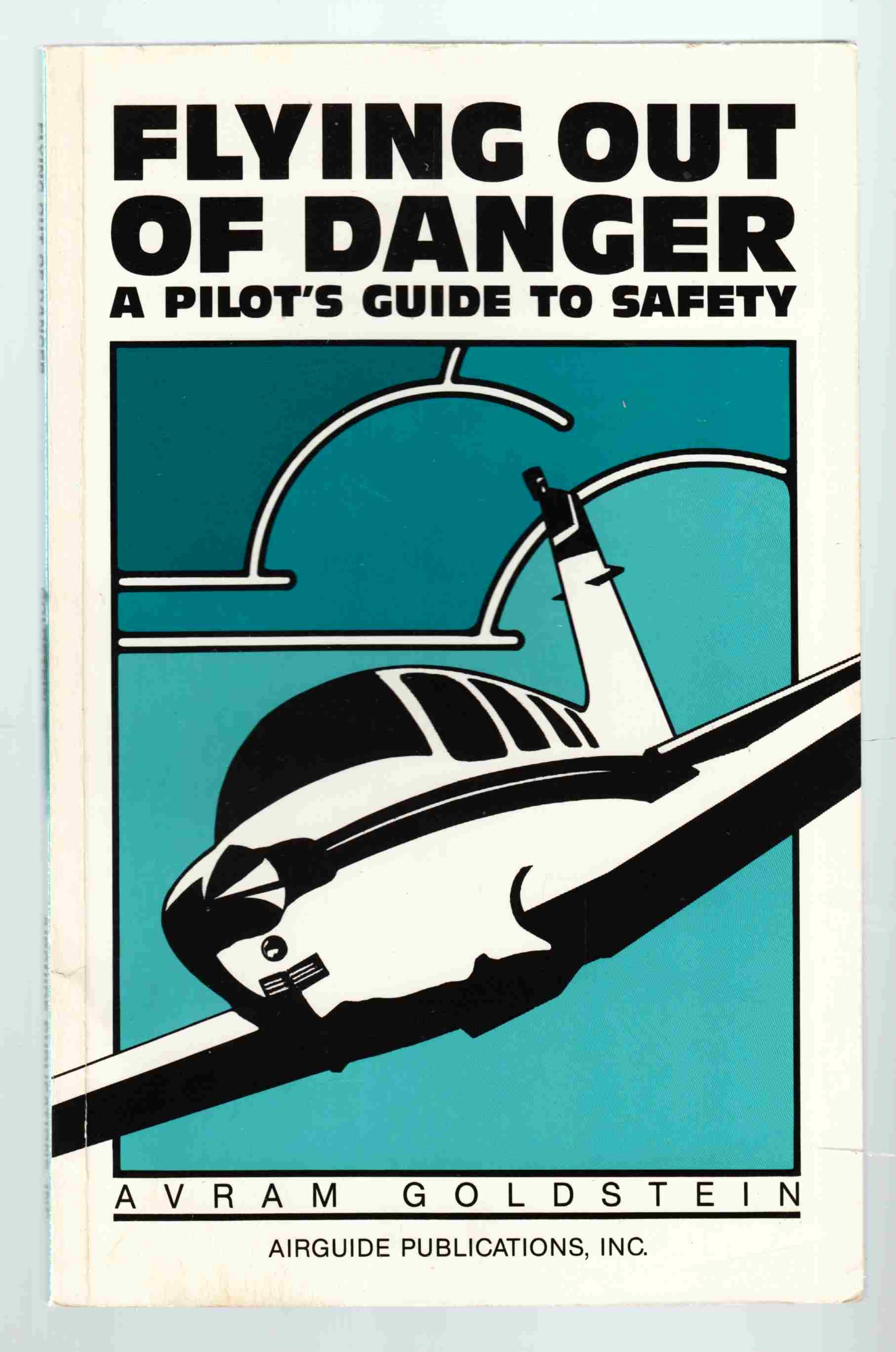 Image for Flying out of Danger A Pilot's Guide to Safety