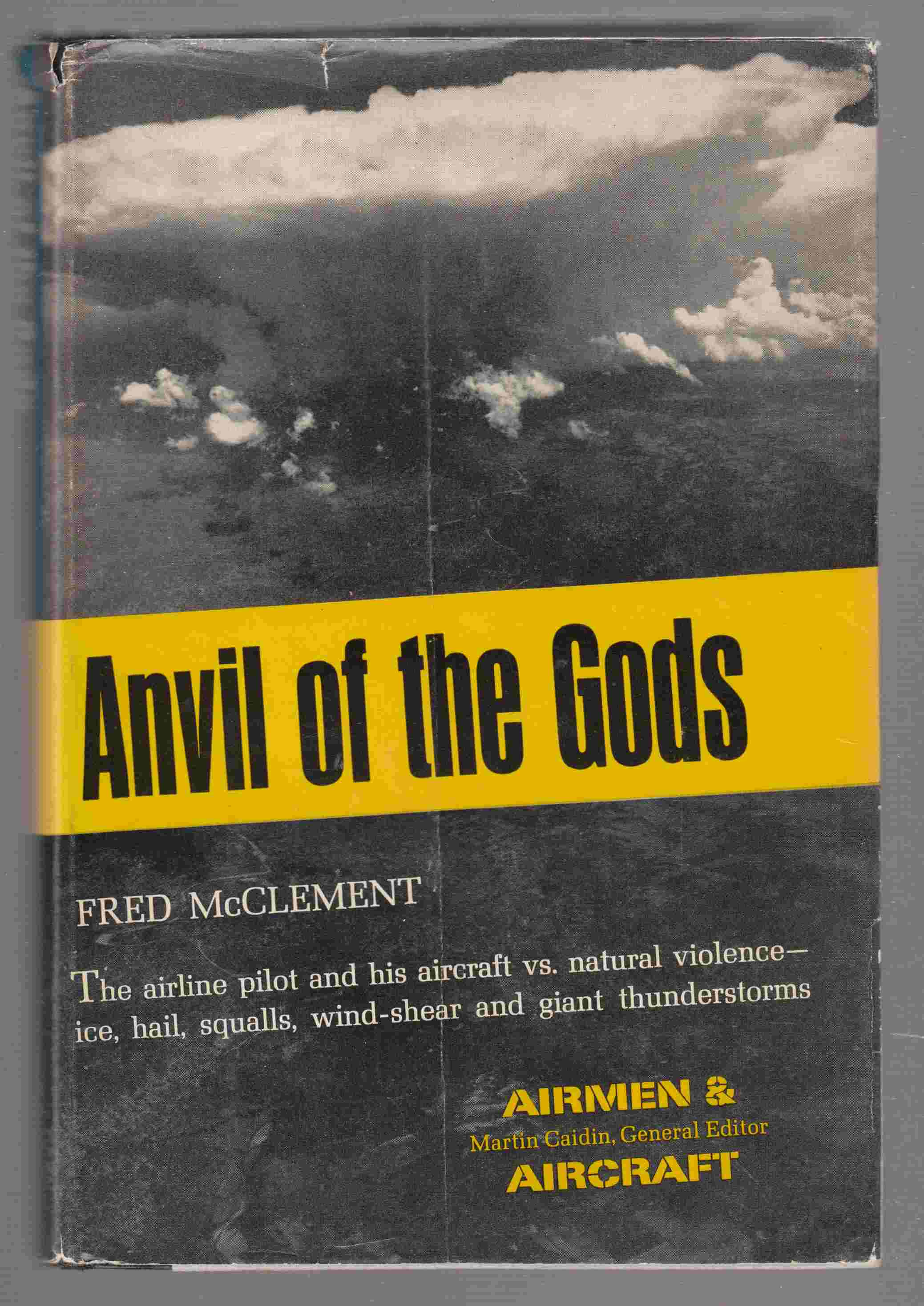 Image for Anvil of the Gods Modern Airplanes Versus Violent Storms