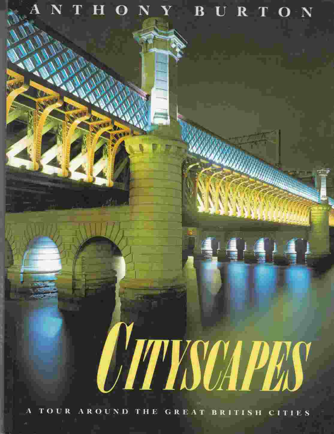 Image for Cityscapes : A Tour Around the Great British Cities