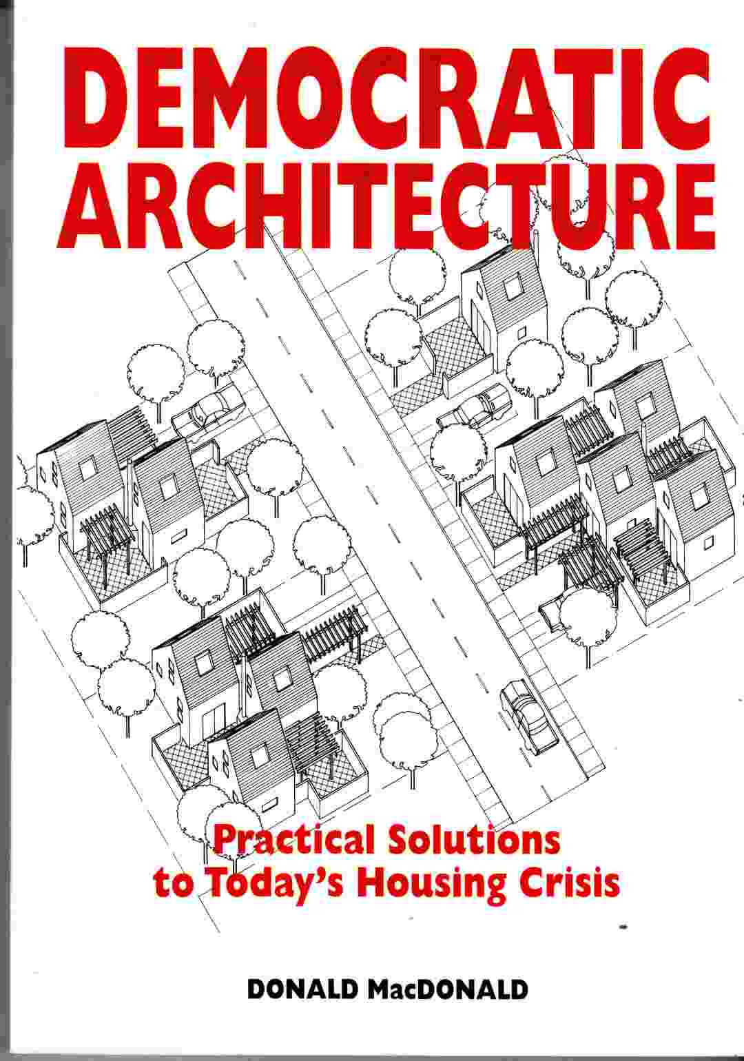 Image for Democratic Architecture: Practical Solutions to Today's Housing Crisis