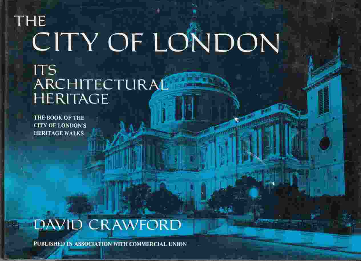 Image for The City of London: Its Architectural Heritage the Book of the City of London's Heritage Walks