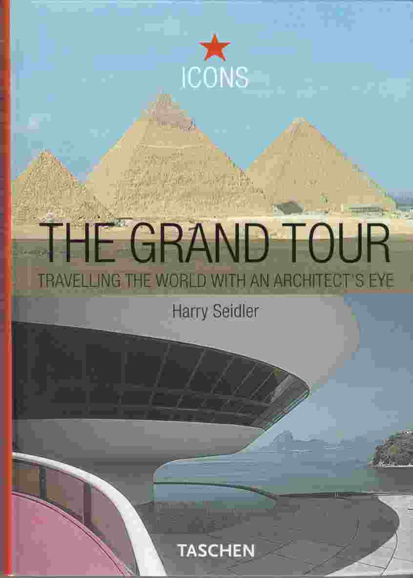 Image for The Grand Tour Travelling the World with an Architect's Eye