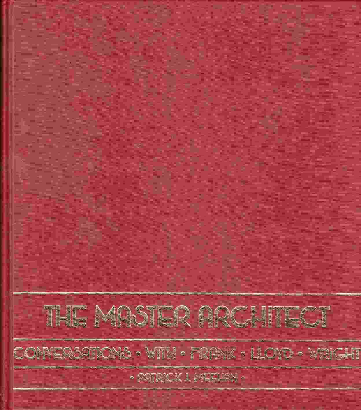 Image for The Master Architect:  Conversations with Frank Lloyd Wright
