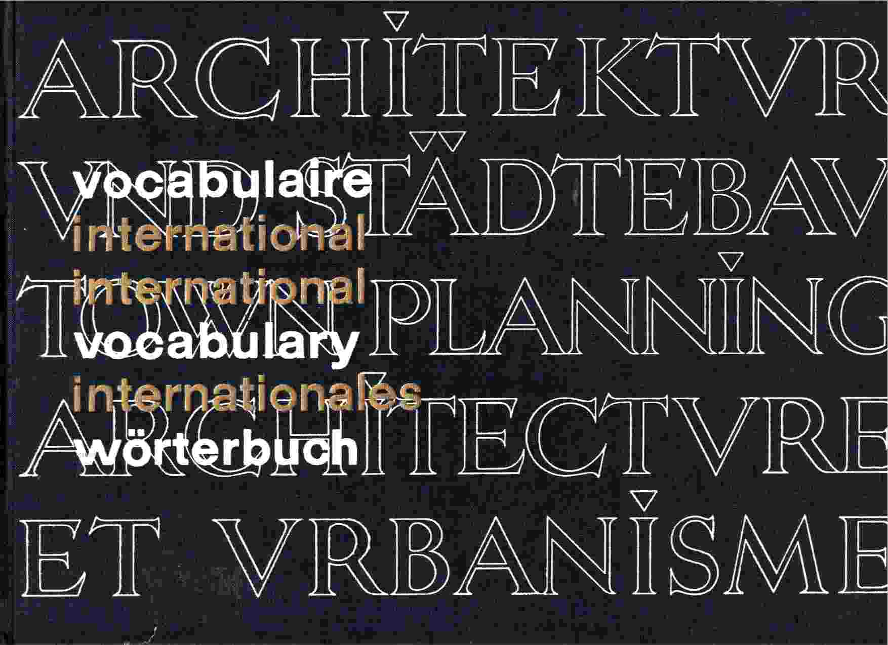 Image for Vocabulaire International Des Termes D'Urbanisme Et D'Architecture / Internationales Wörterbuch Für Städtebau Und Architektur / International Vocabulary of Town Planning and Architecture