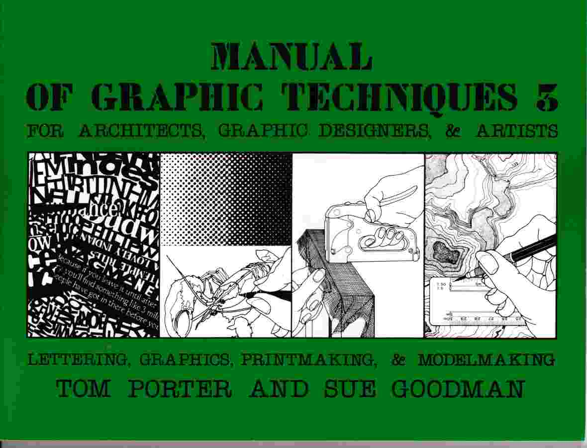 Image for Manual of Graphic Techniques for Architects, Graphic Designers, & Artists 3 Lettering, Graphics, Printmaking & Modelmaking