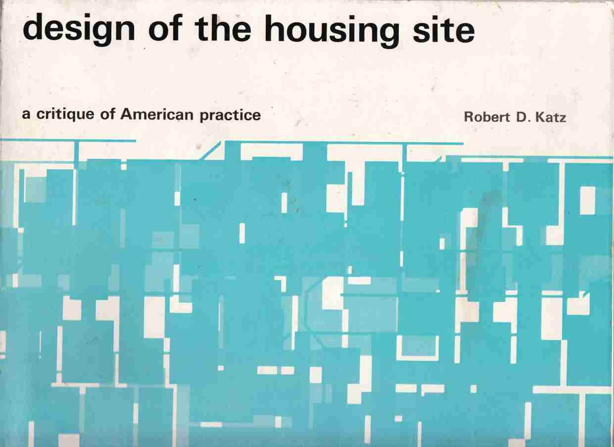 Image for Design of the Housing Site:  A Critique of American Practice