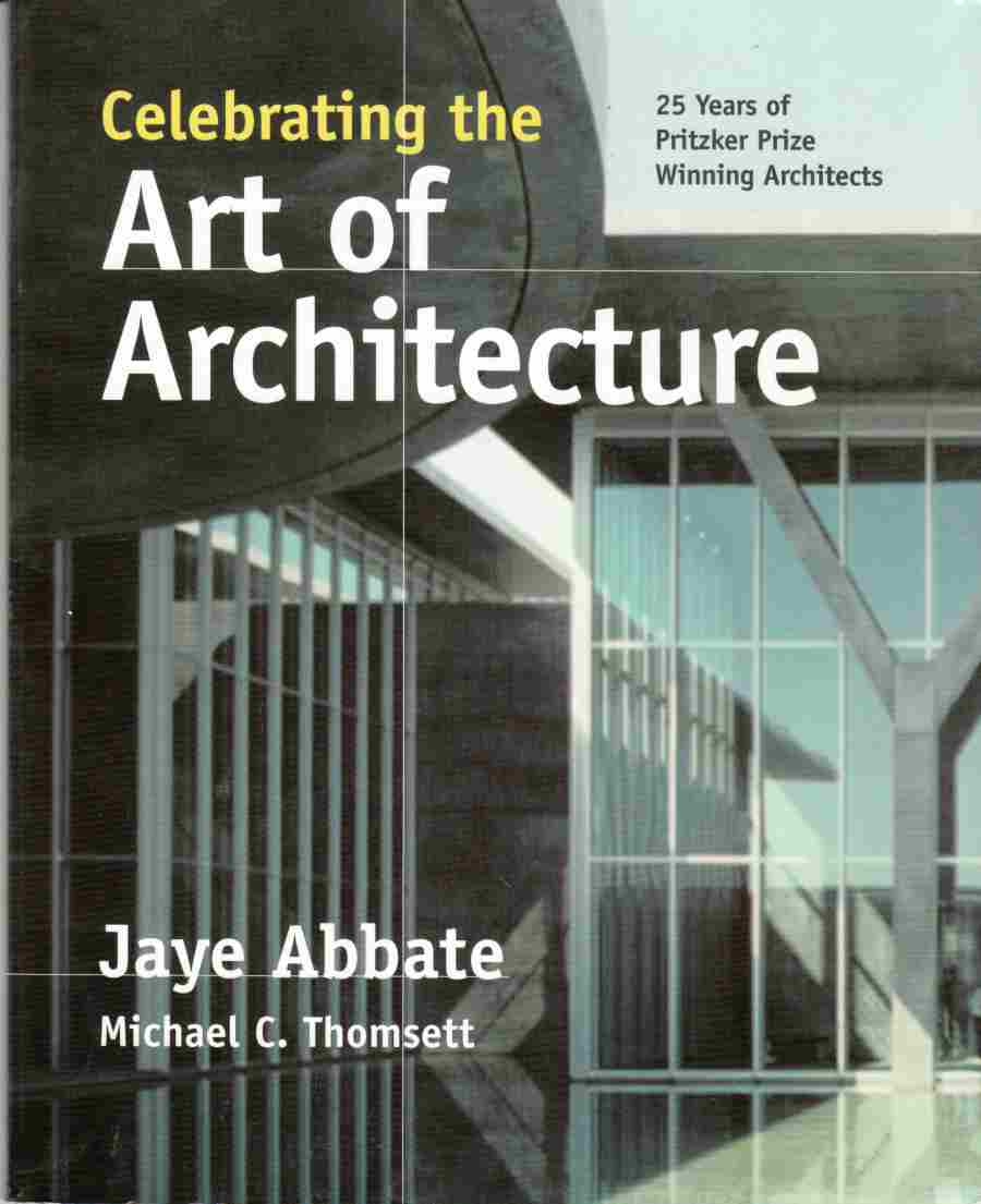 Image for Celebrating the Art of Architecture:  25 Years of Pritker Prize Winning Architects