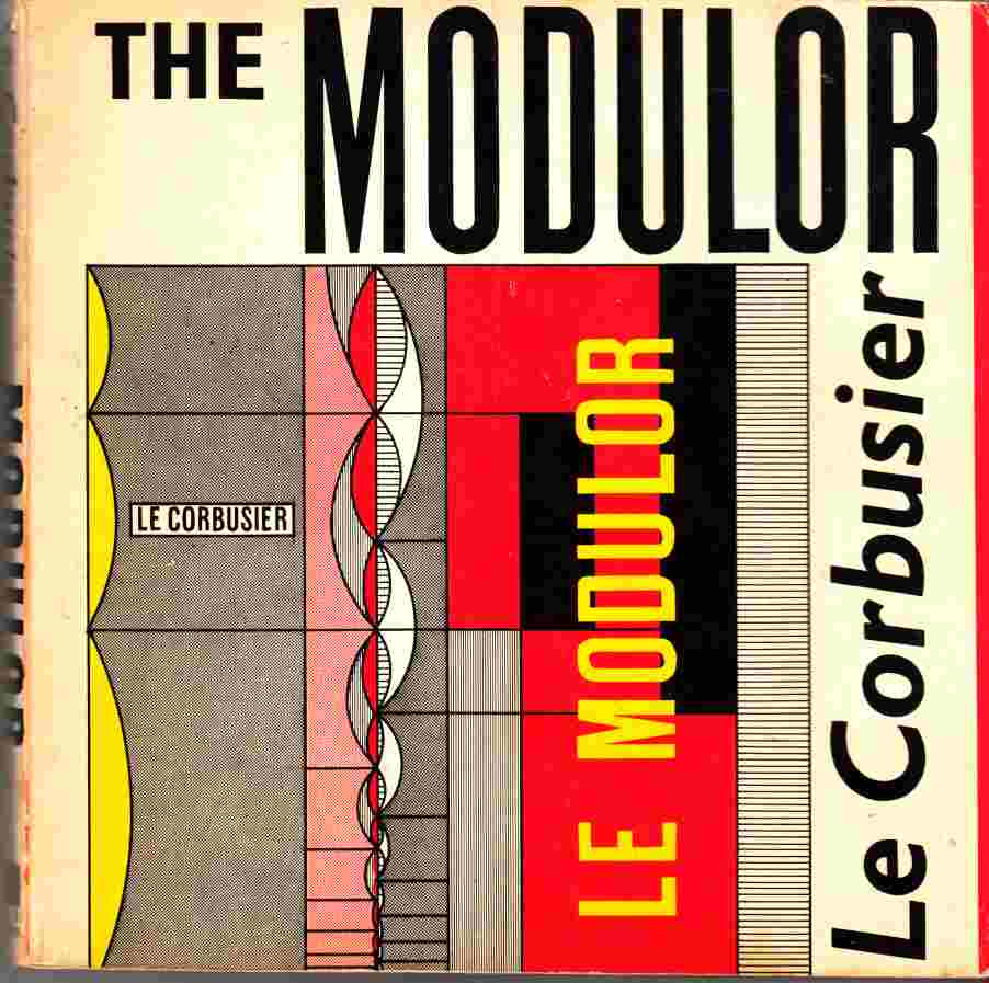 Image for The Modulor:  A Harmonious Measure to the Human Scale Universally Applicable to Architecture and Mechanics