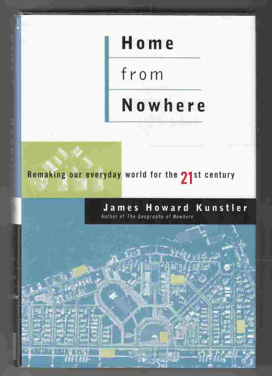 Image for Home from Nowhere Remaking Our Everyday World for the Twenty-First Century