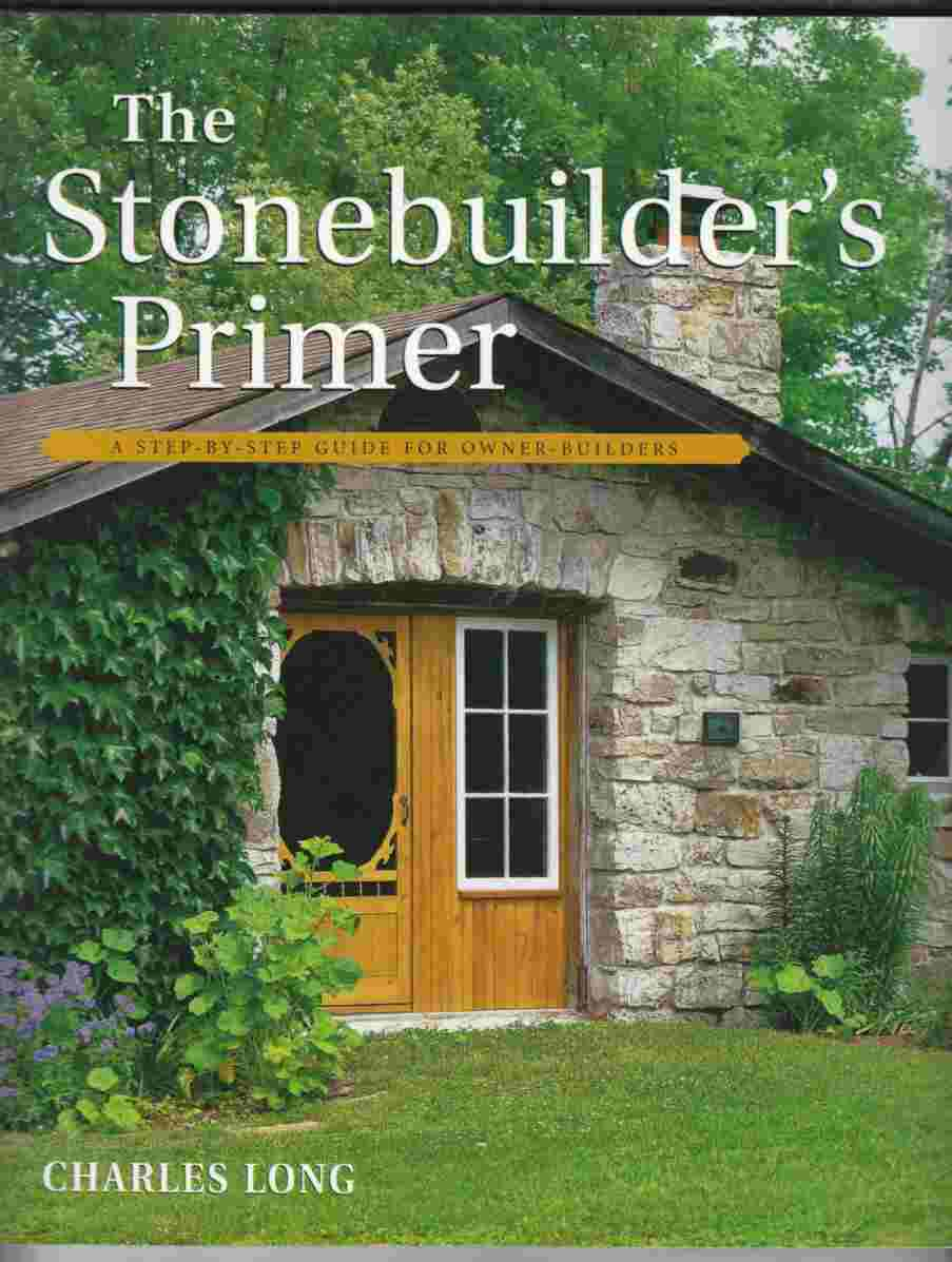 Image for The Stonebuilder's Primer A Step-By-Step Guide for Owner-Builders
