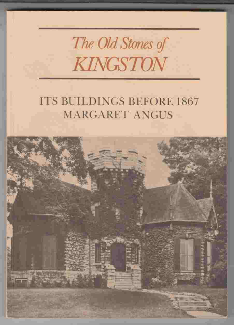 Image for The Old Stones of Kingston Its Buildings before 1867