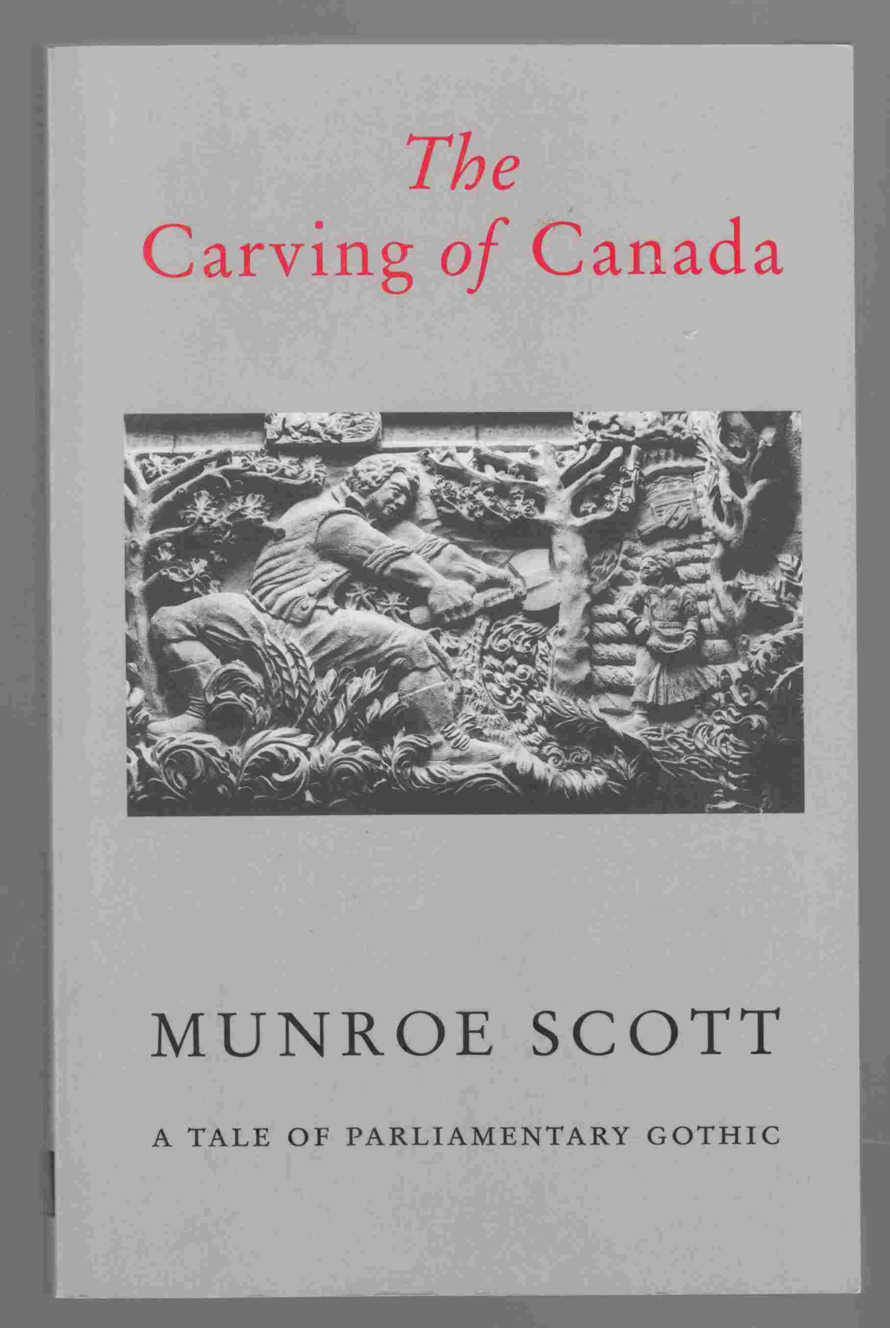 Image for The Carving of Canada:  A Tale of Parliamentary Gothic