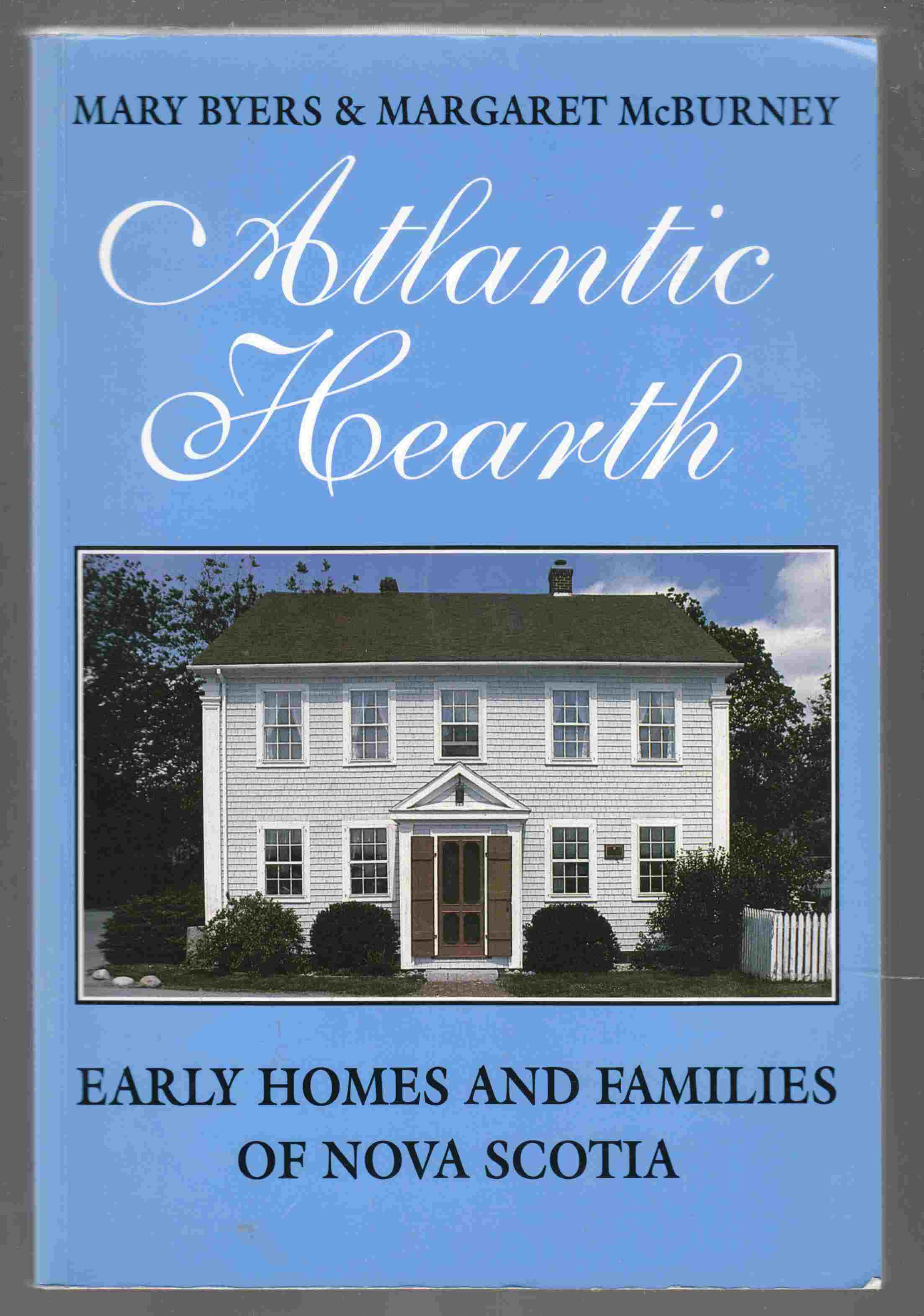 Image for Atlantic Hearth Early Homes and Families of Nova Scotia