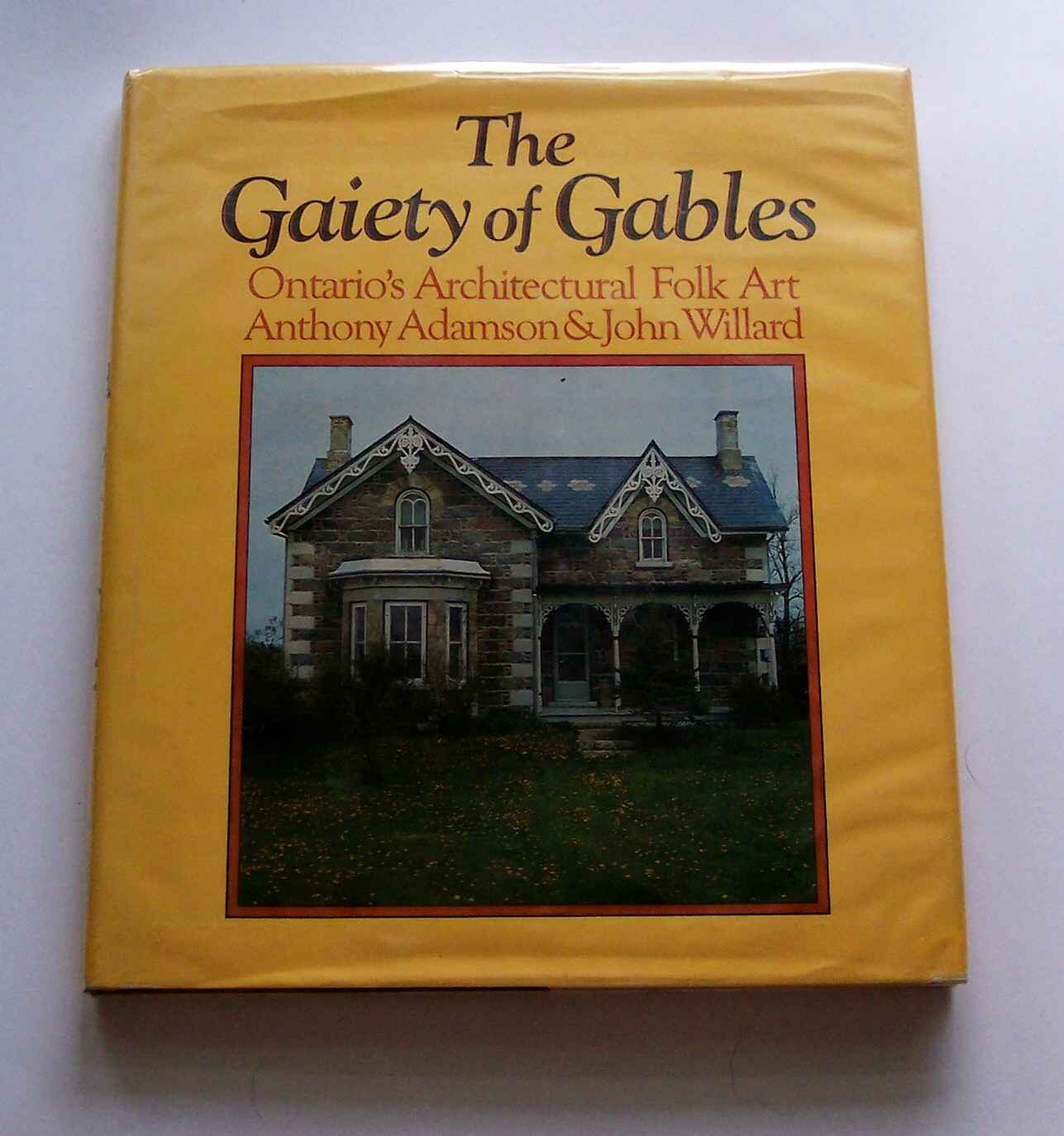 Image for The Gaiety of Gables Ontario's Architectural Folk Art