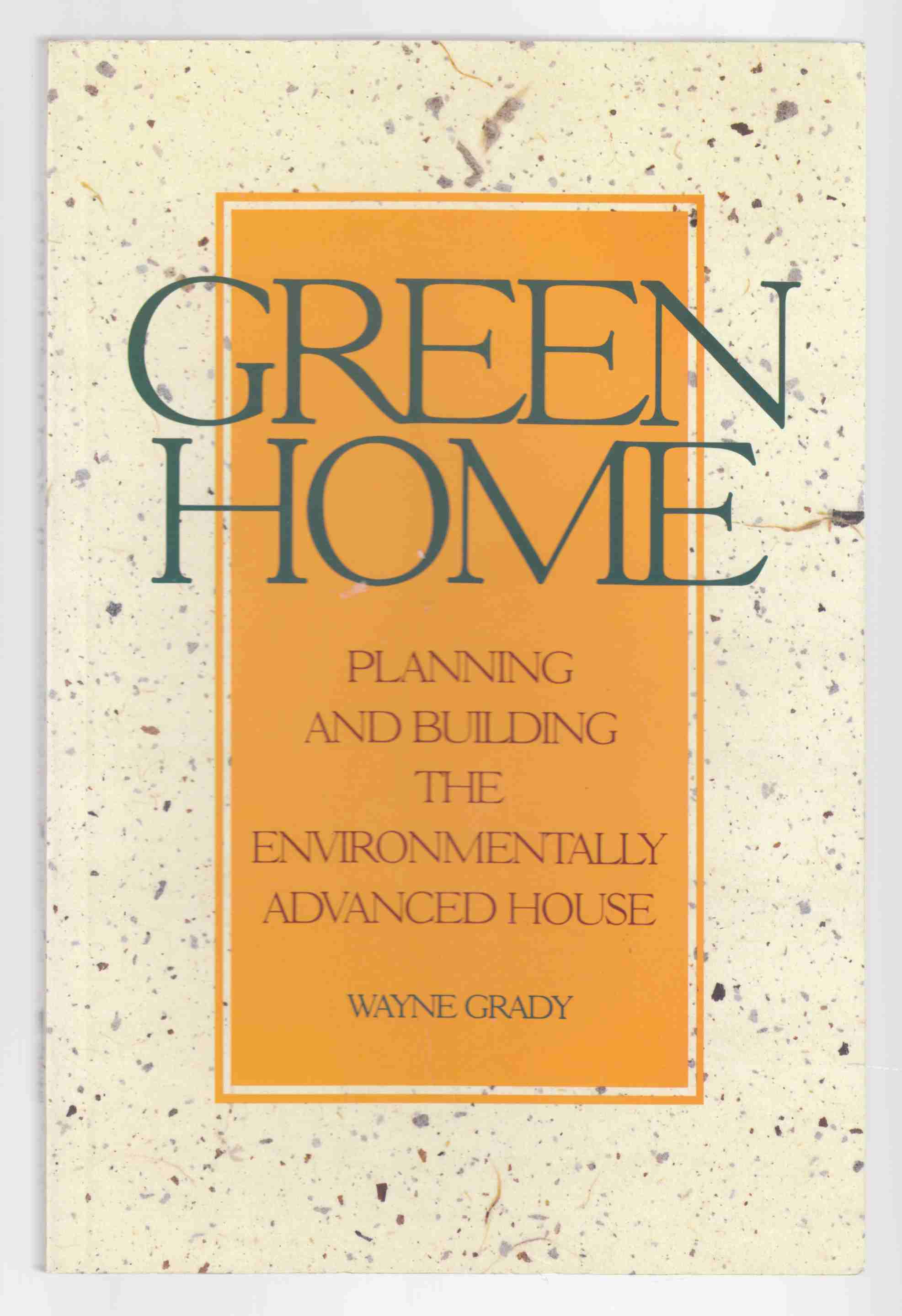 Image for Greenhome Planning and Building the Environmentally Advanced House