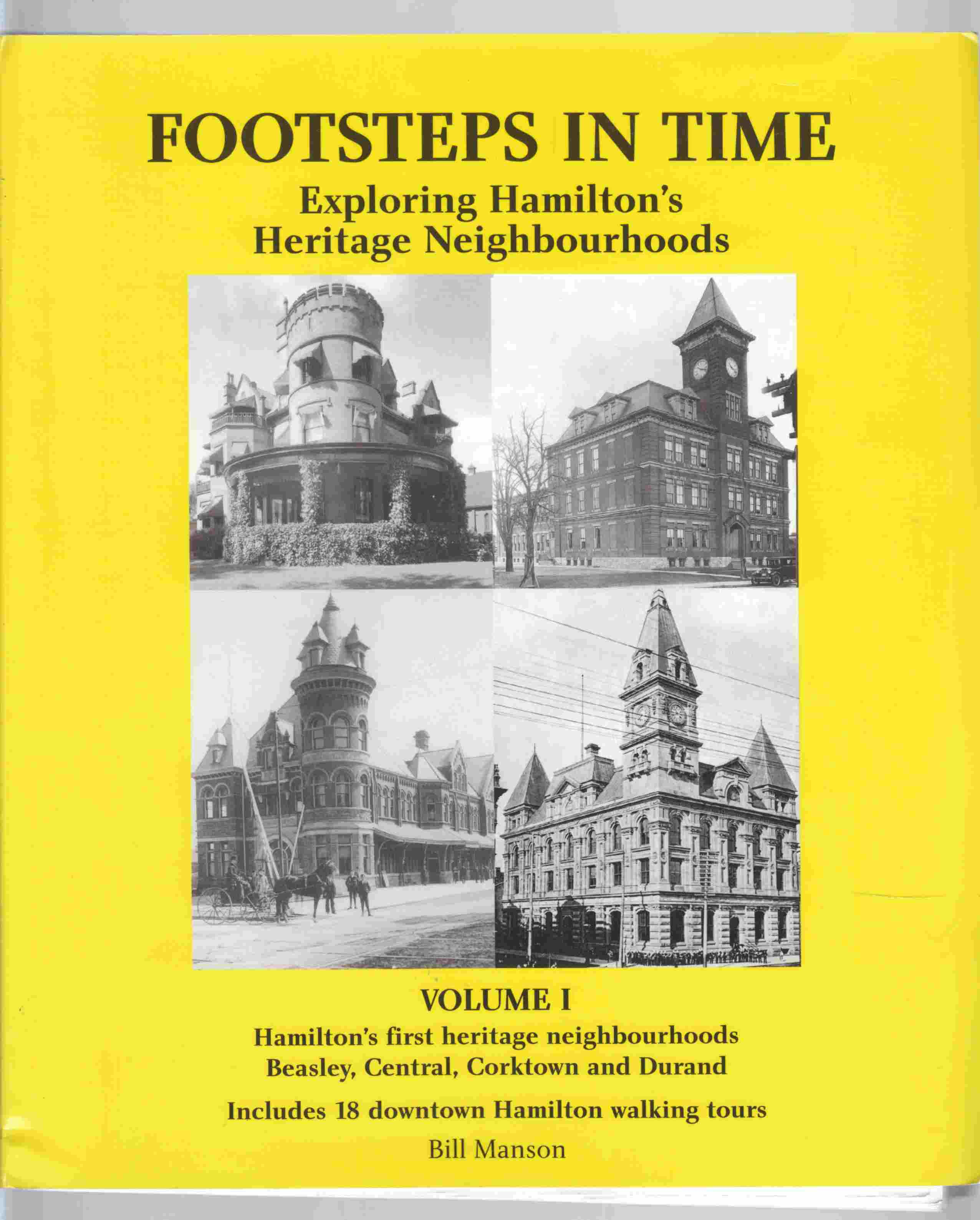 Image for Footsteps in Time Exploring Hamilton's Heritage Neighbourhoods Volume I Hamilton's First Heritage Neighbourhoods