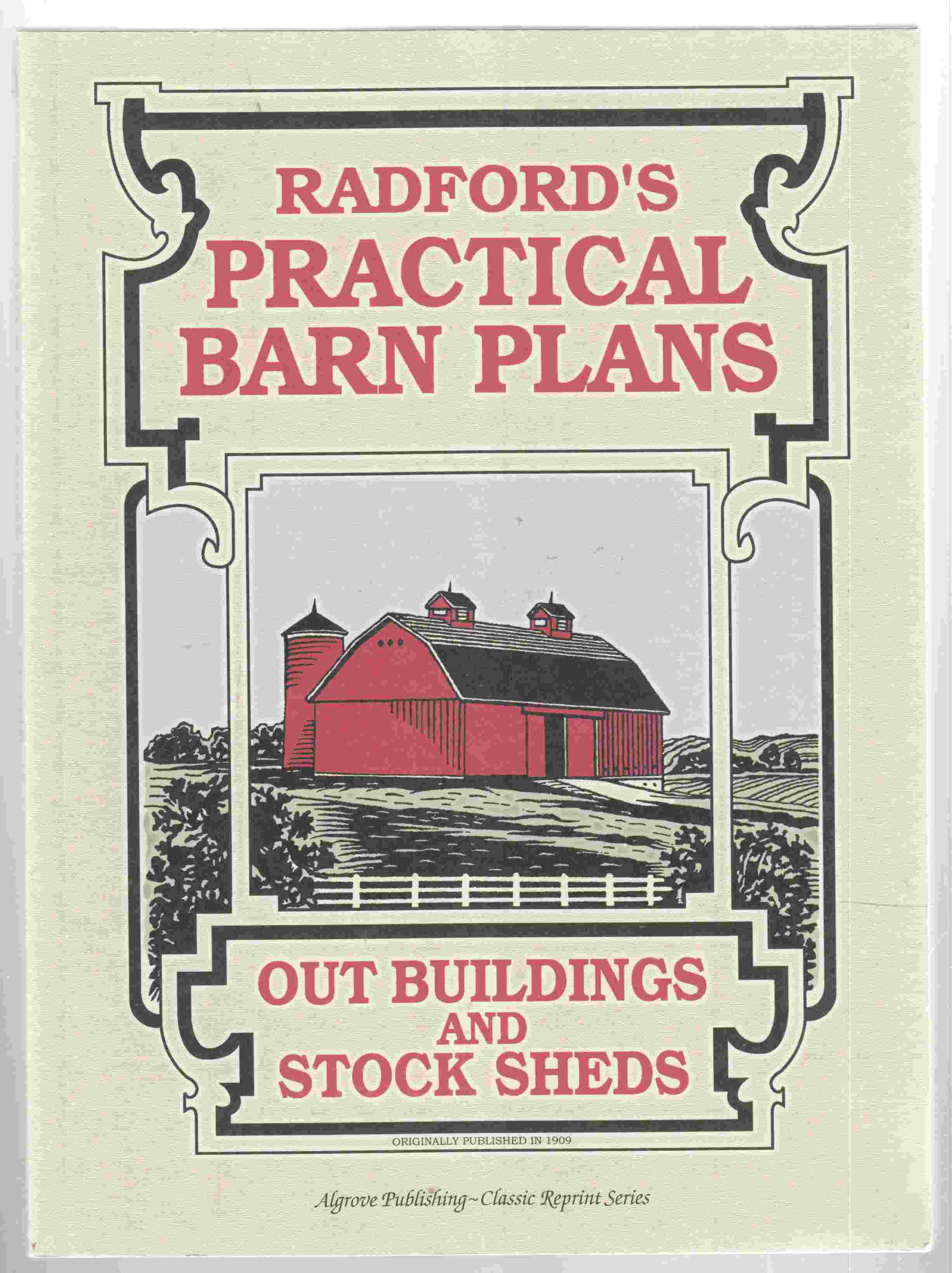 Image for Radford's Practical Barn Plans:  Being a Complete Collection of Practical, Economical and Common-Sense Plans of Barbs, out Buildings and Stock Sheds