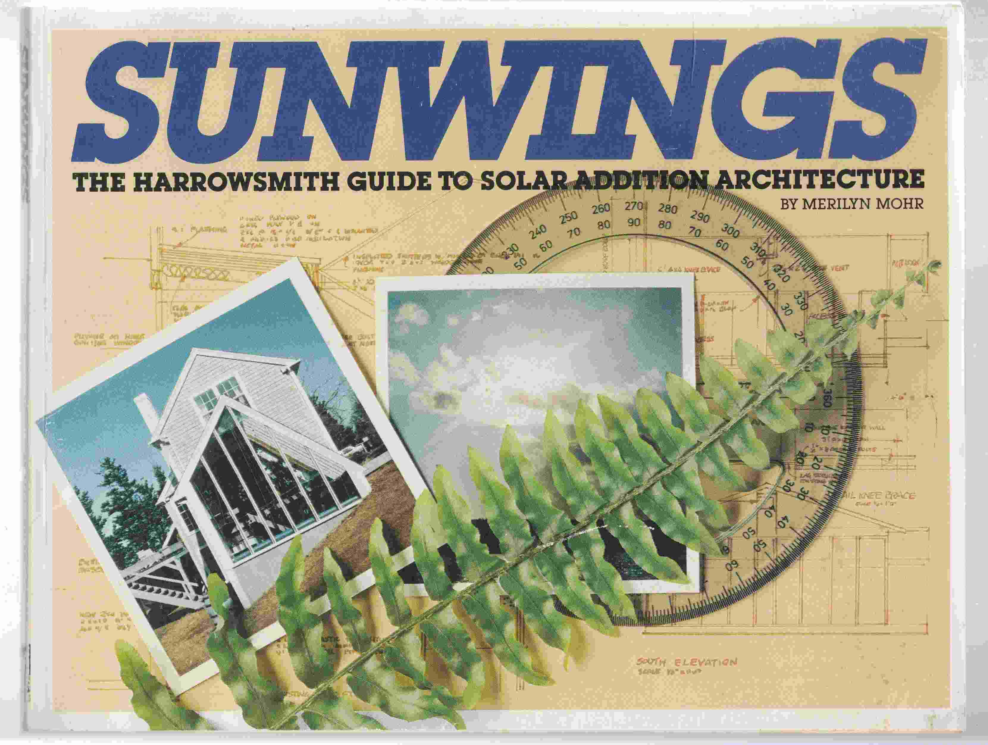 Image for Sunwings The Harrowsmith Guide to Solar Addition Architecture