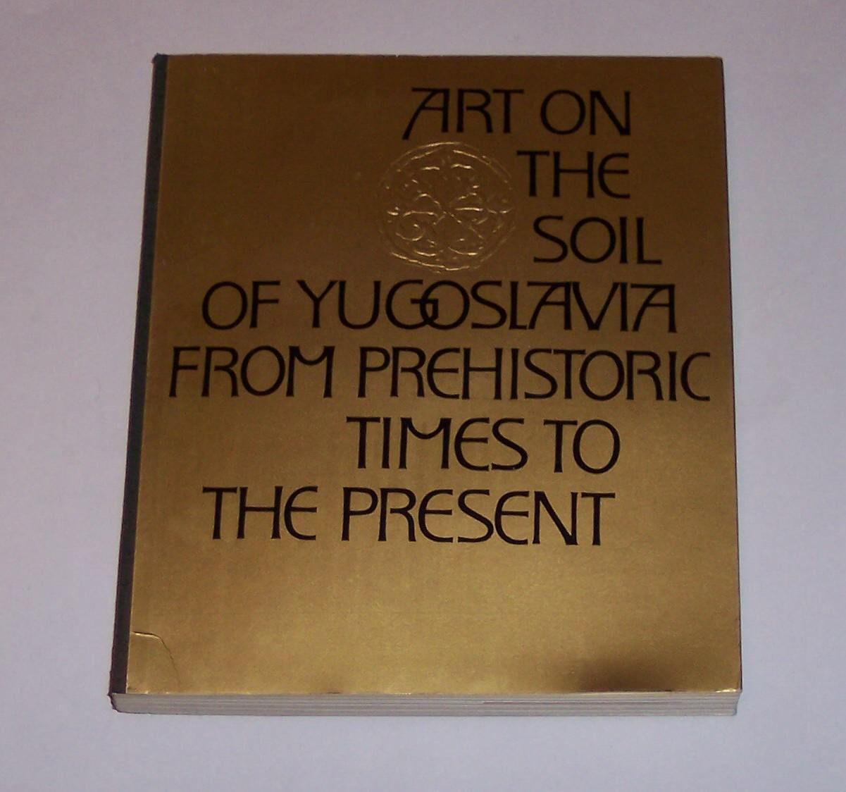 Image for Art on the Soil of Yugoslavia from Prehistoric Times to the Present