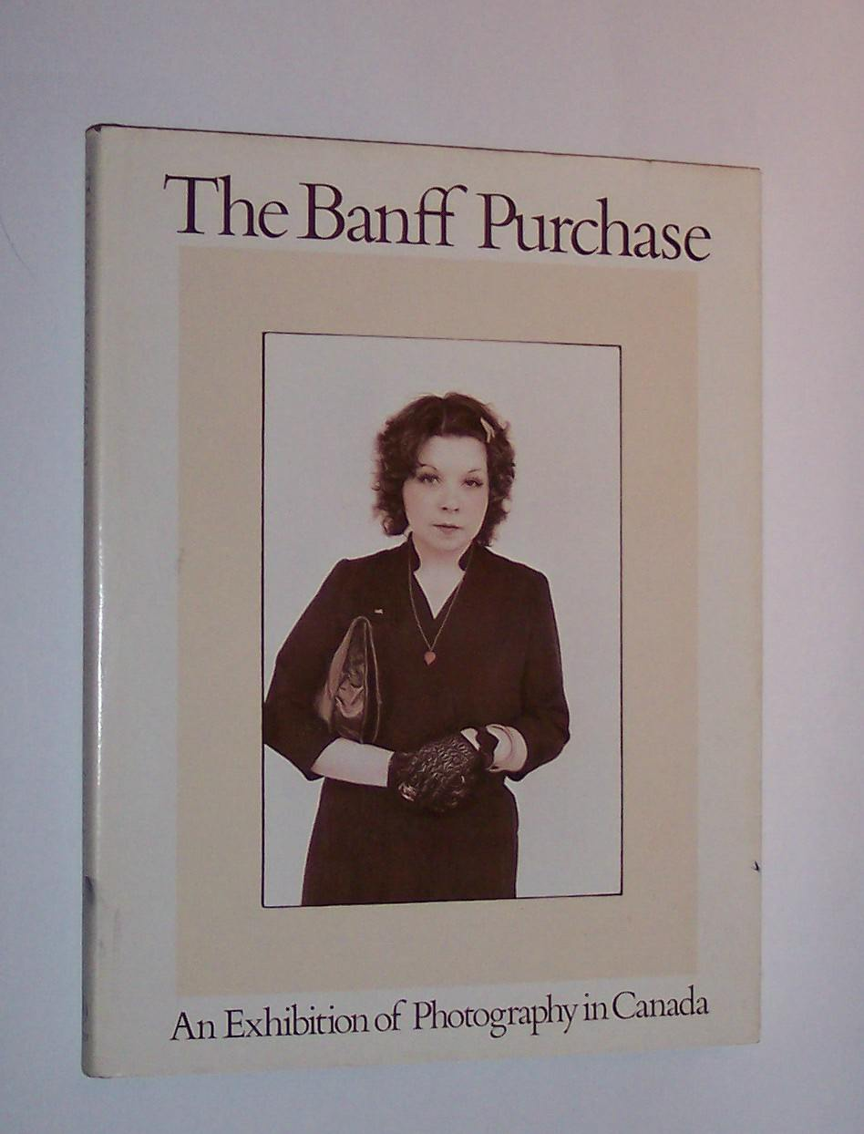 Image for The Banff Purchase An Exhibition of Photography in Canada