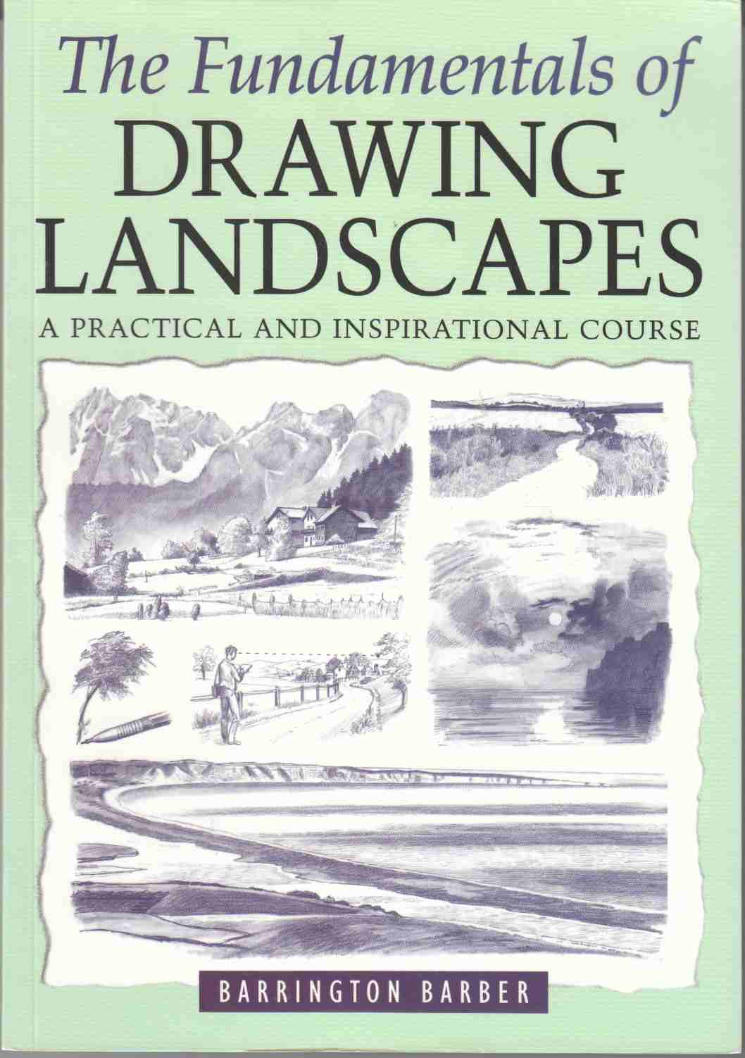 Image for The Fundamentals of Drawing Landscapes A Practical and Inspirational Course