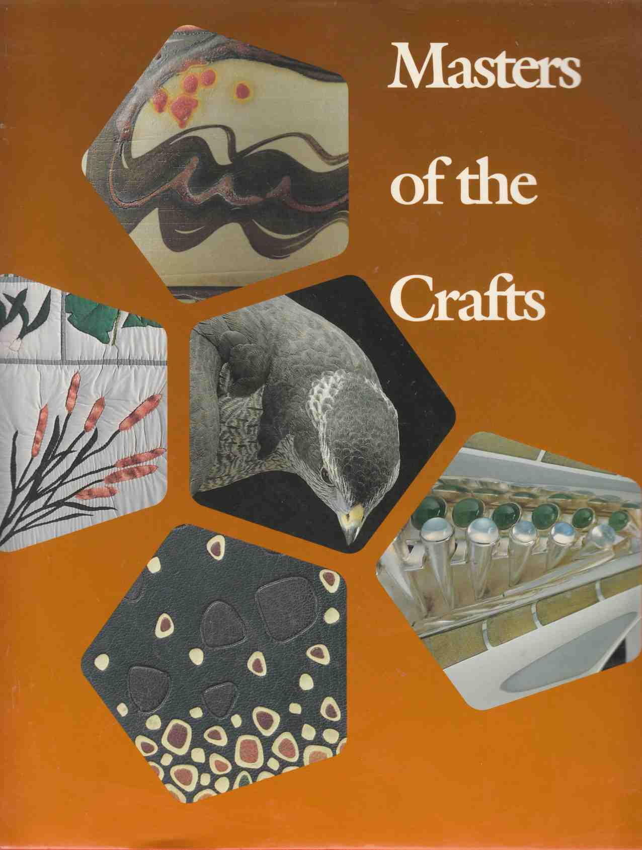 Image for Masters of the Crafts Recipients of the Saidye Bronfman Award for Excellence in the Crafts, 1977-1986