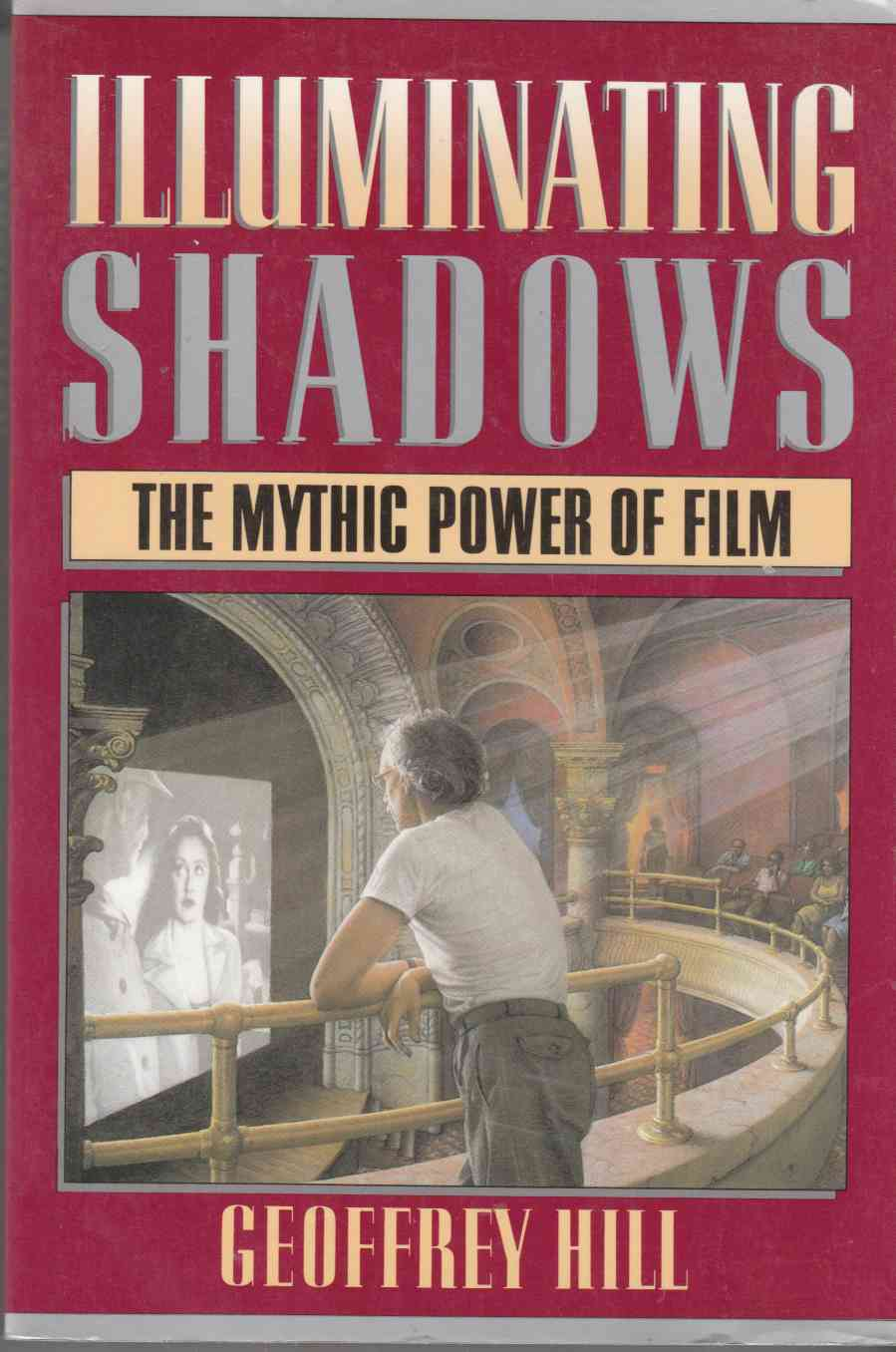 Image for Illuminating Shadows The Mythic Power of Film