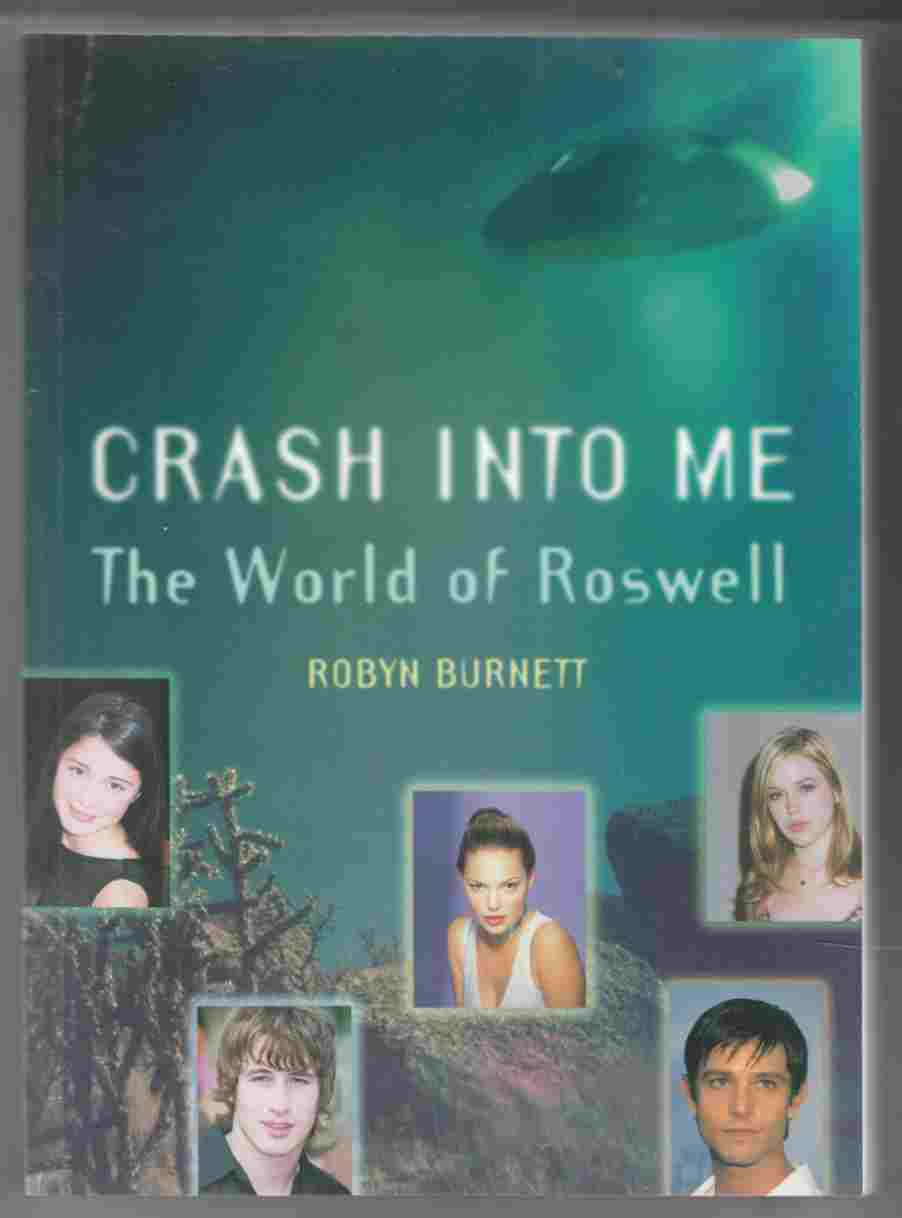 Image for Crash Into Me The World of Roswell