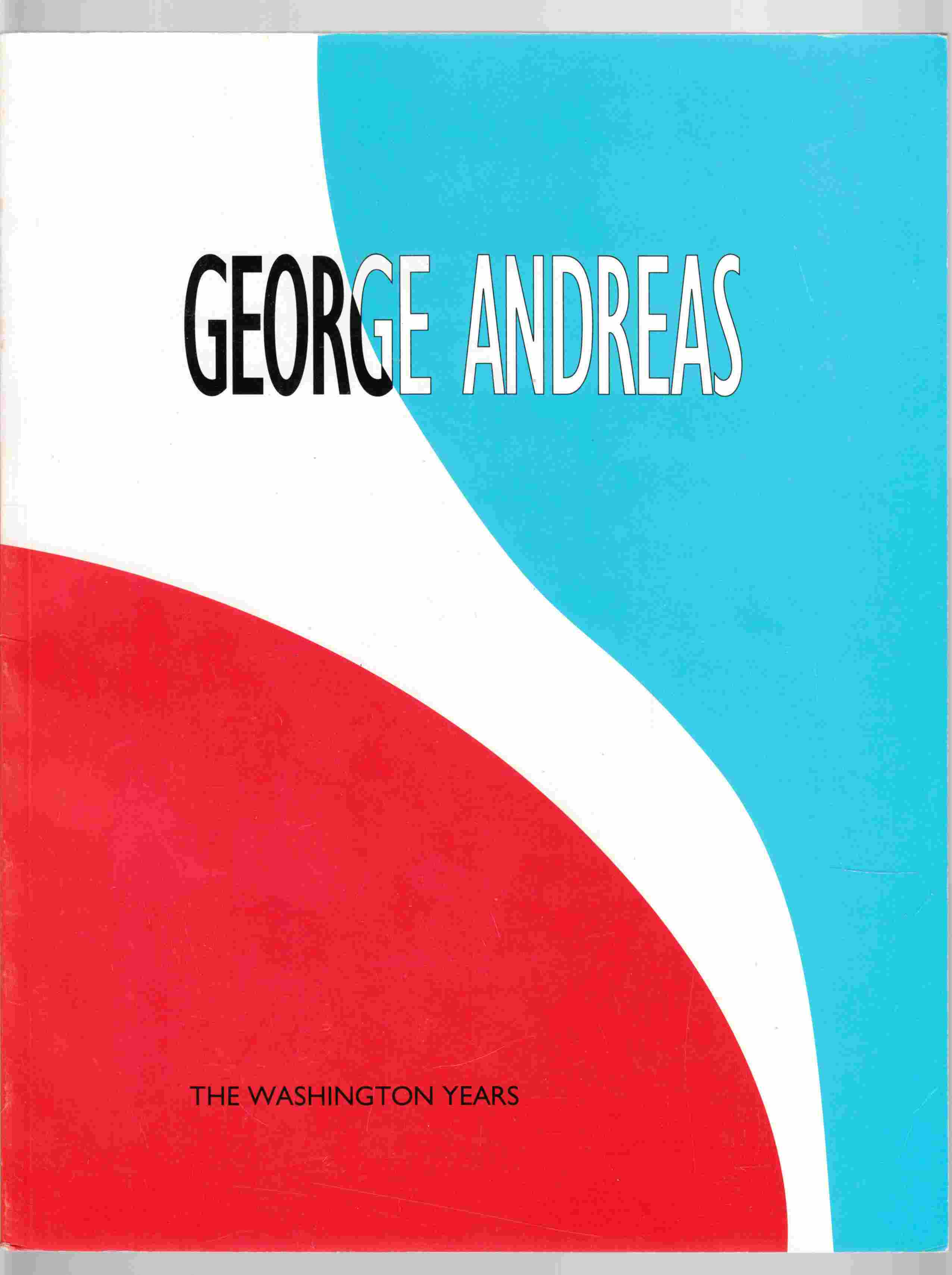Image for George Andreas The Washington Years (1979-1994)