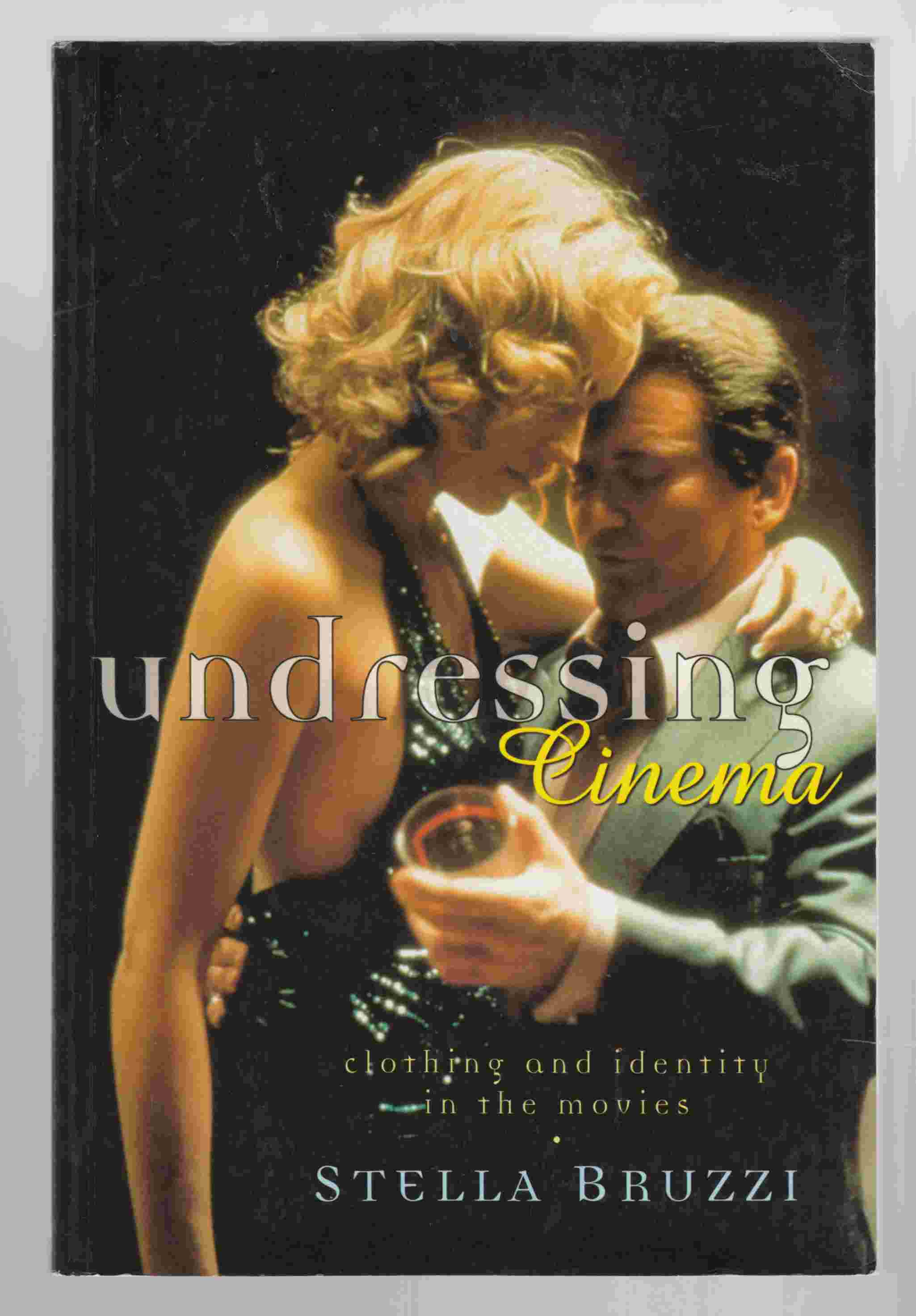 Image for Undressing Cinema Clothing and Identity in the Movies