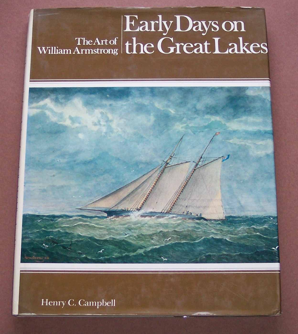 Image for Early Days on the Great Lakes The Art of William Armstrong