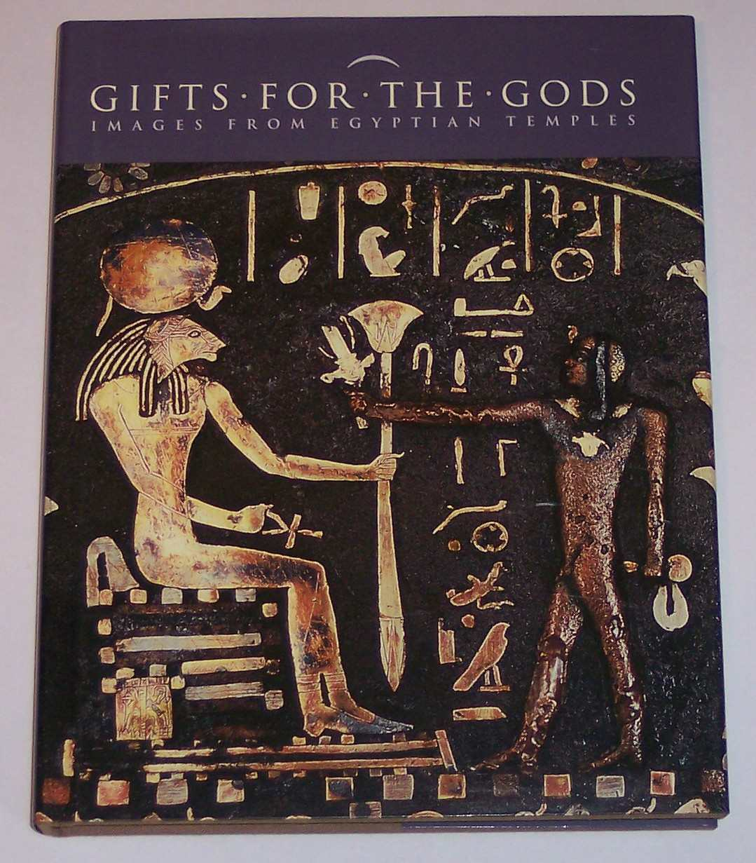 Image for Gifts for the Gods Images from Egyptian Temples