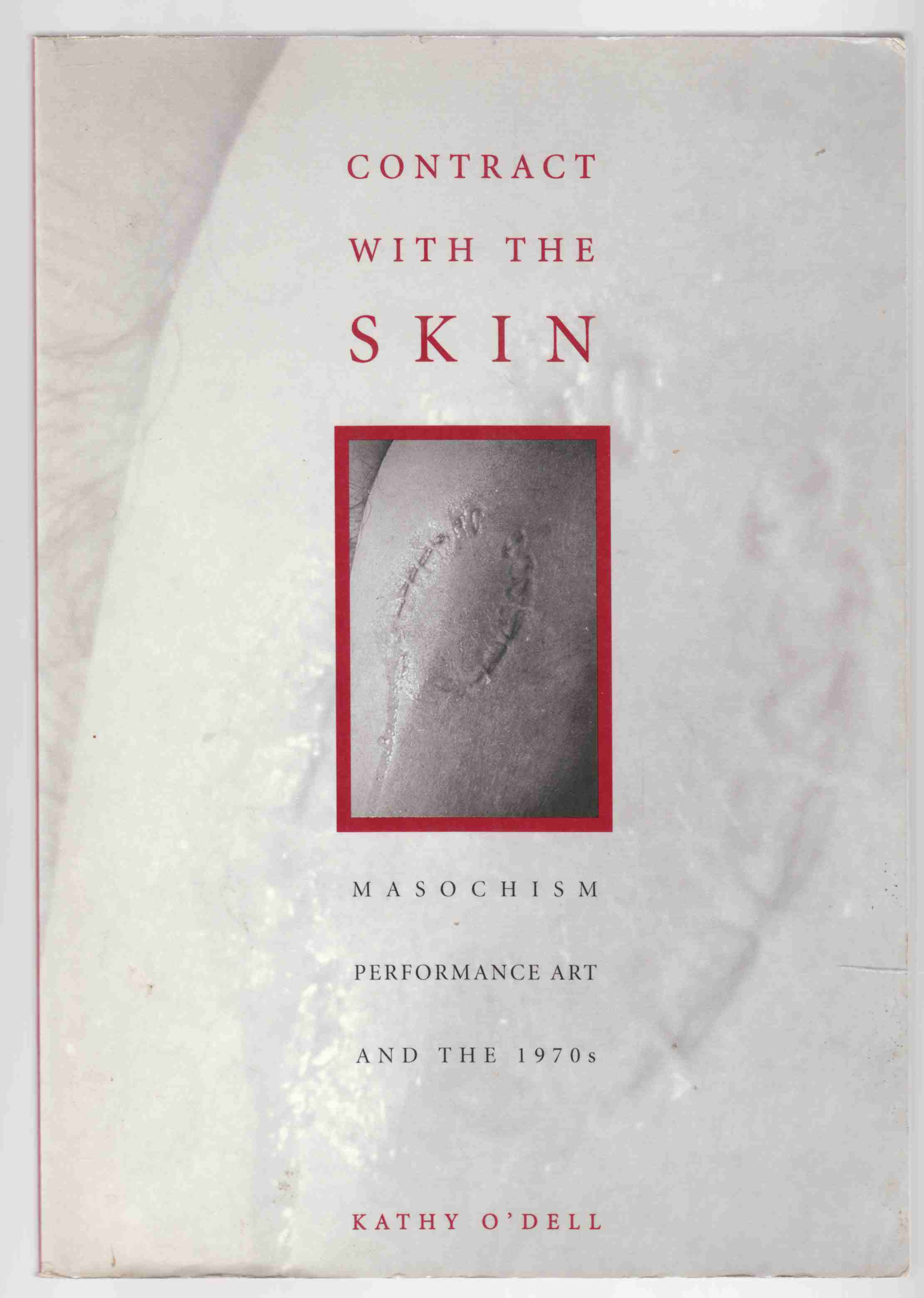 Image for Contract with the Skin Masochism and Performance Art in the 1970s