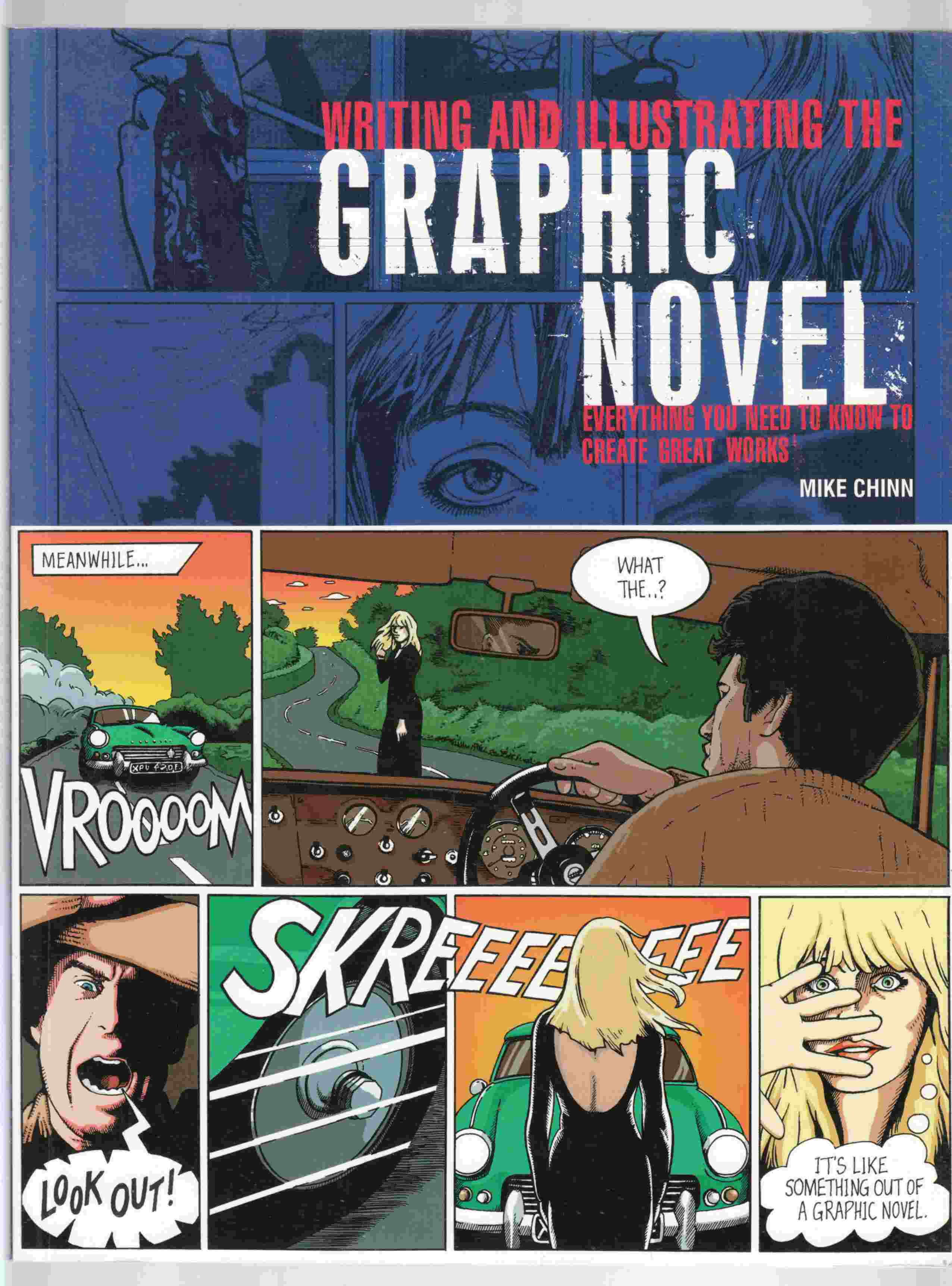 Image for Writing and Illustrating the Graphic Novel Everything You Need to Know to Create Great Graphic Works