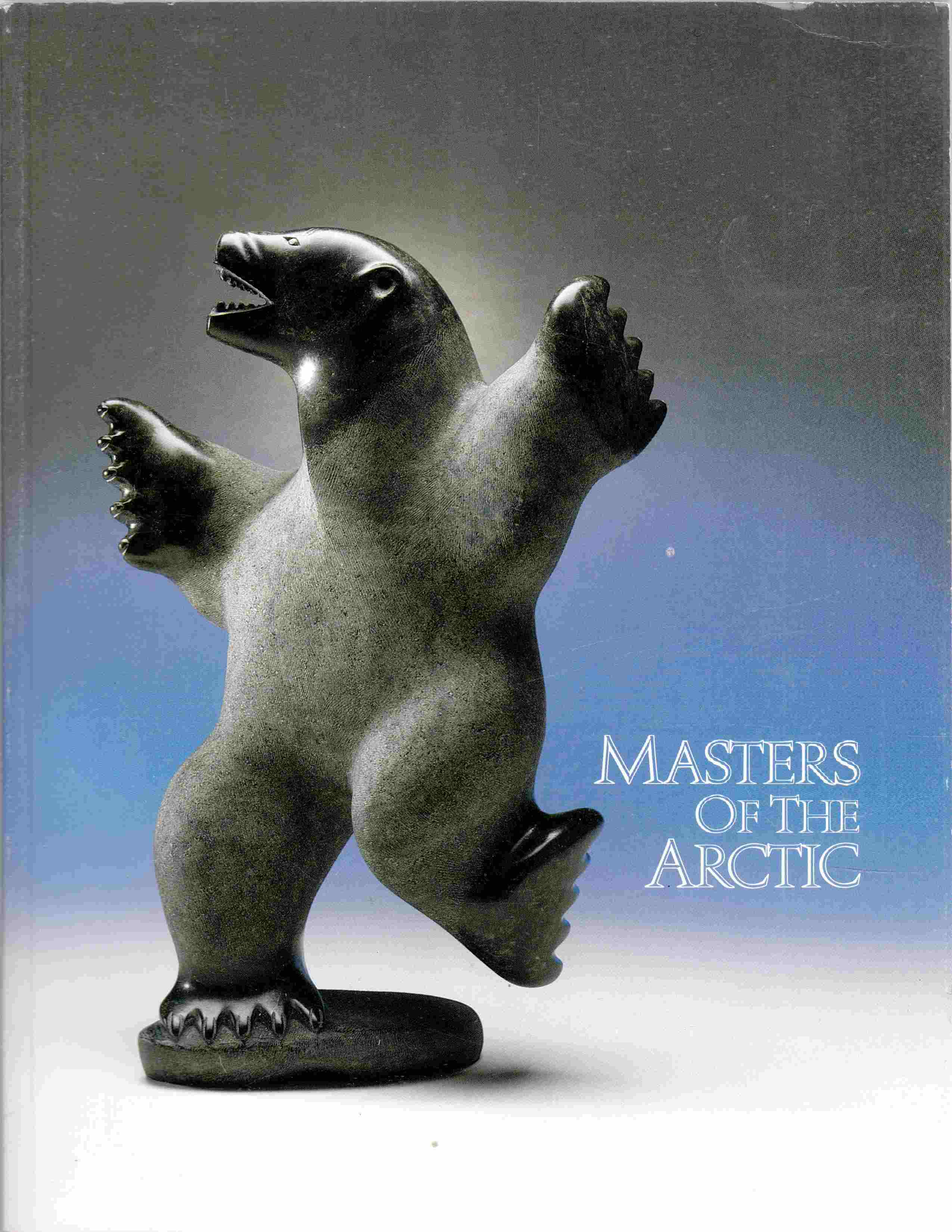 Image for Masters of the Arctic  An Exhibition of Contemporary Inuit Masterworks