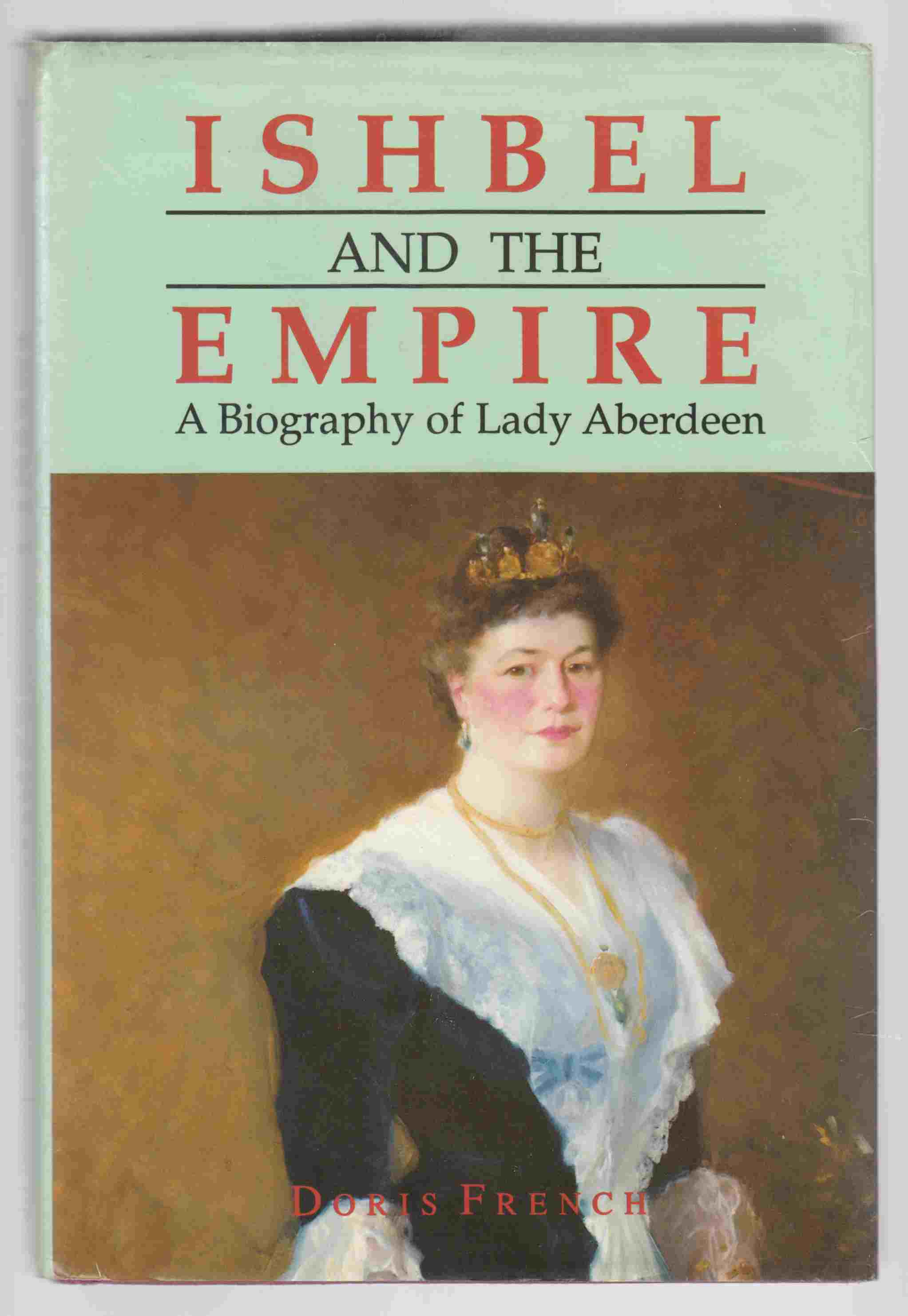 Image for Ishbel and the Empire: A Biography of Lady Aberdeen