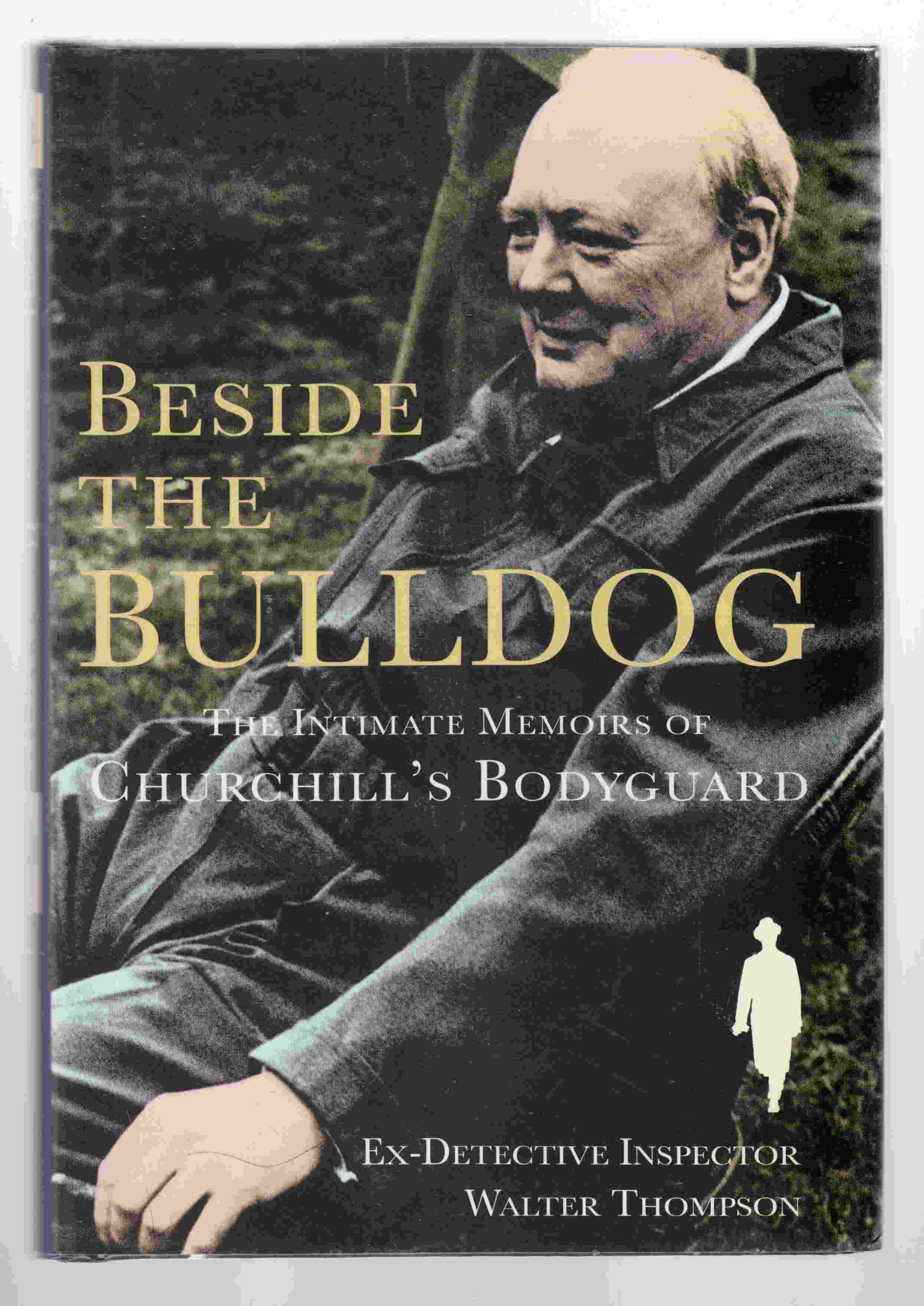 Image for Beside the Bulldog The Intimate Memories of Churchill's Bodyguard