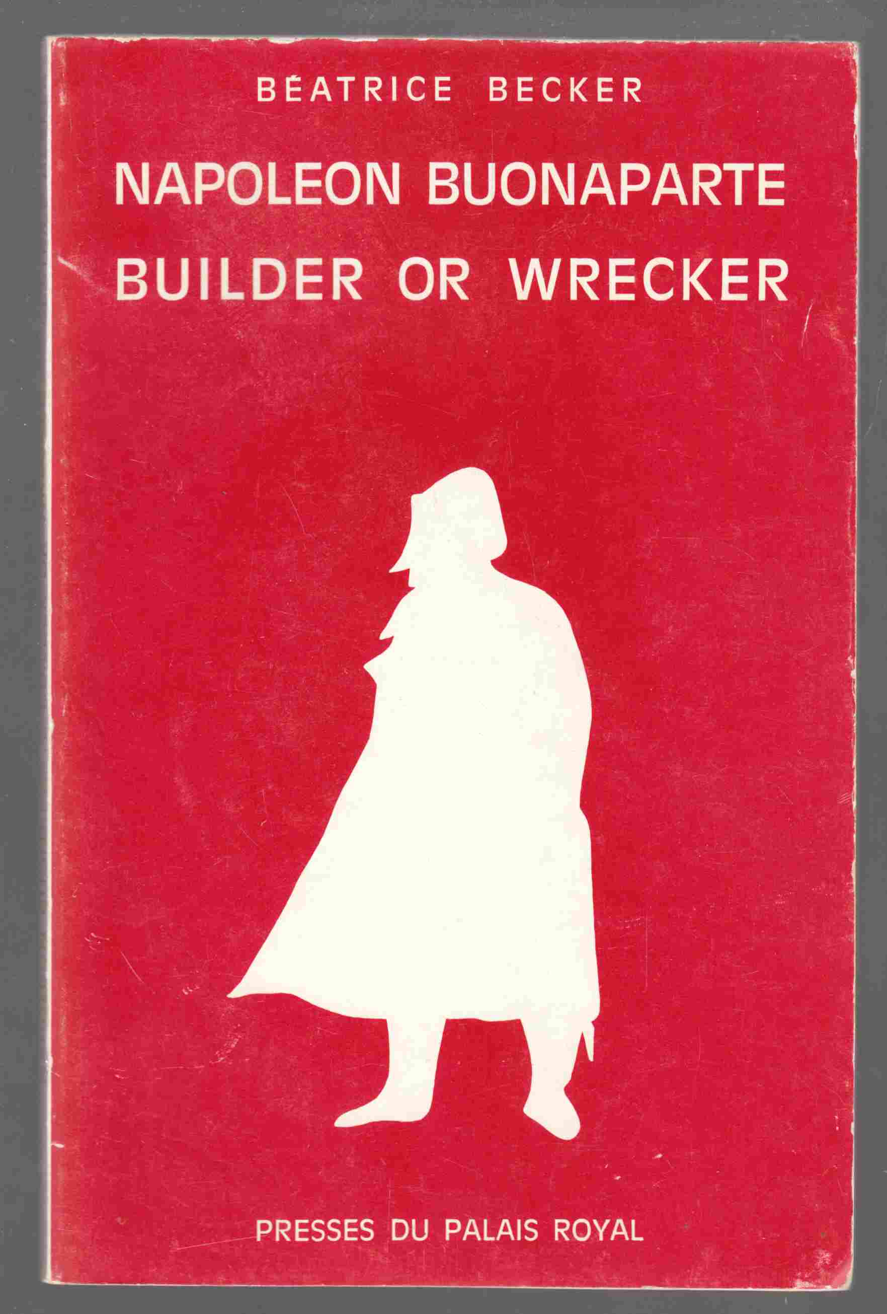 Image for Napoleon Buonaparte Builder or Wrecker